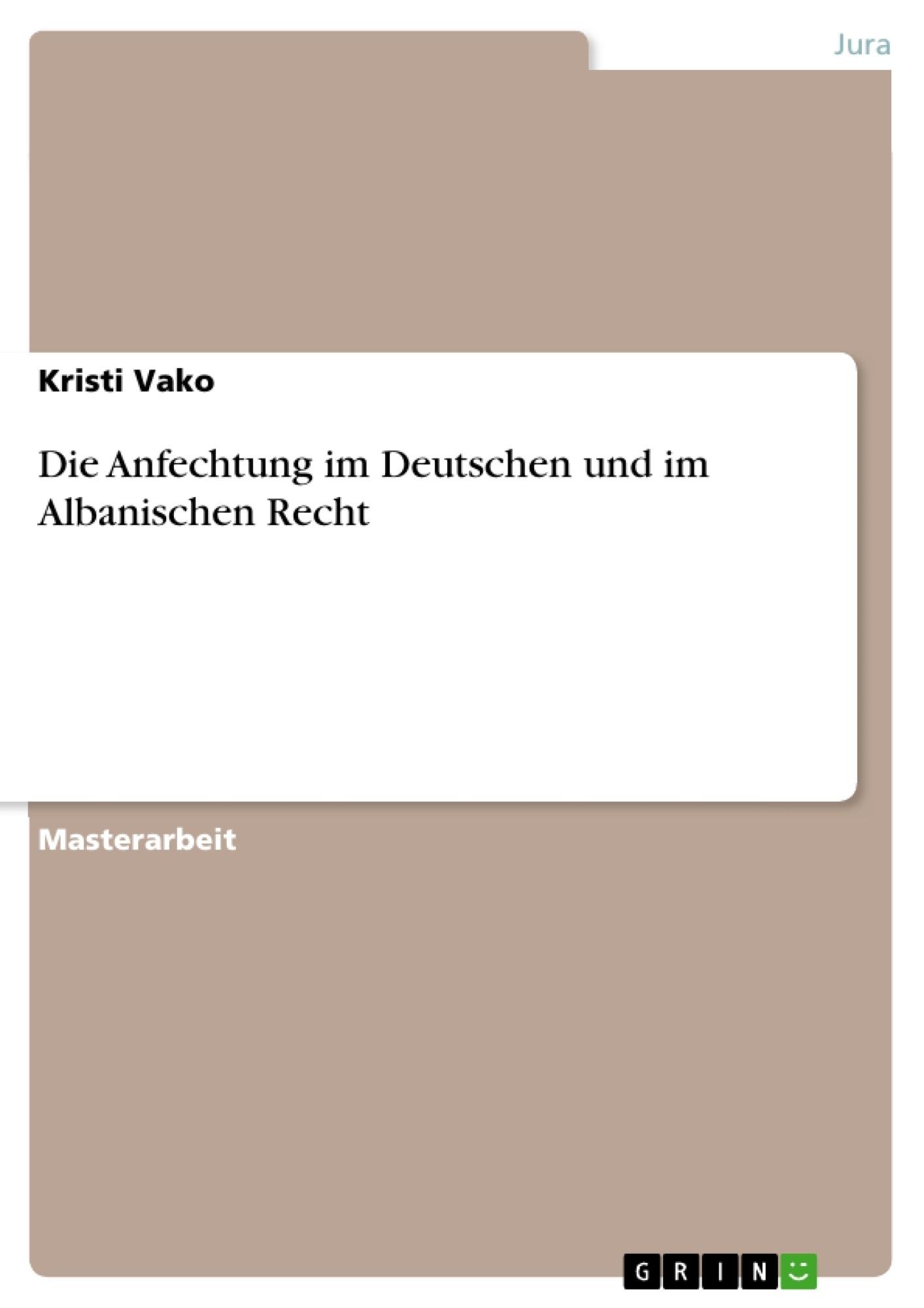 Titel: Die Anfechtung im Deutschen und im Albanischen Recht