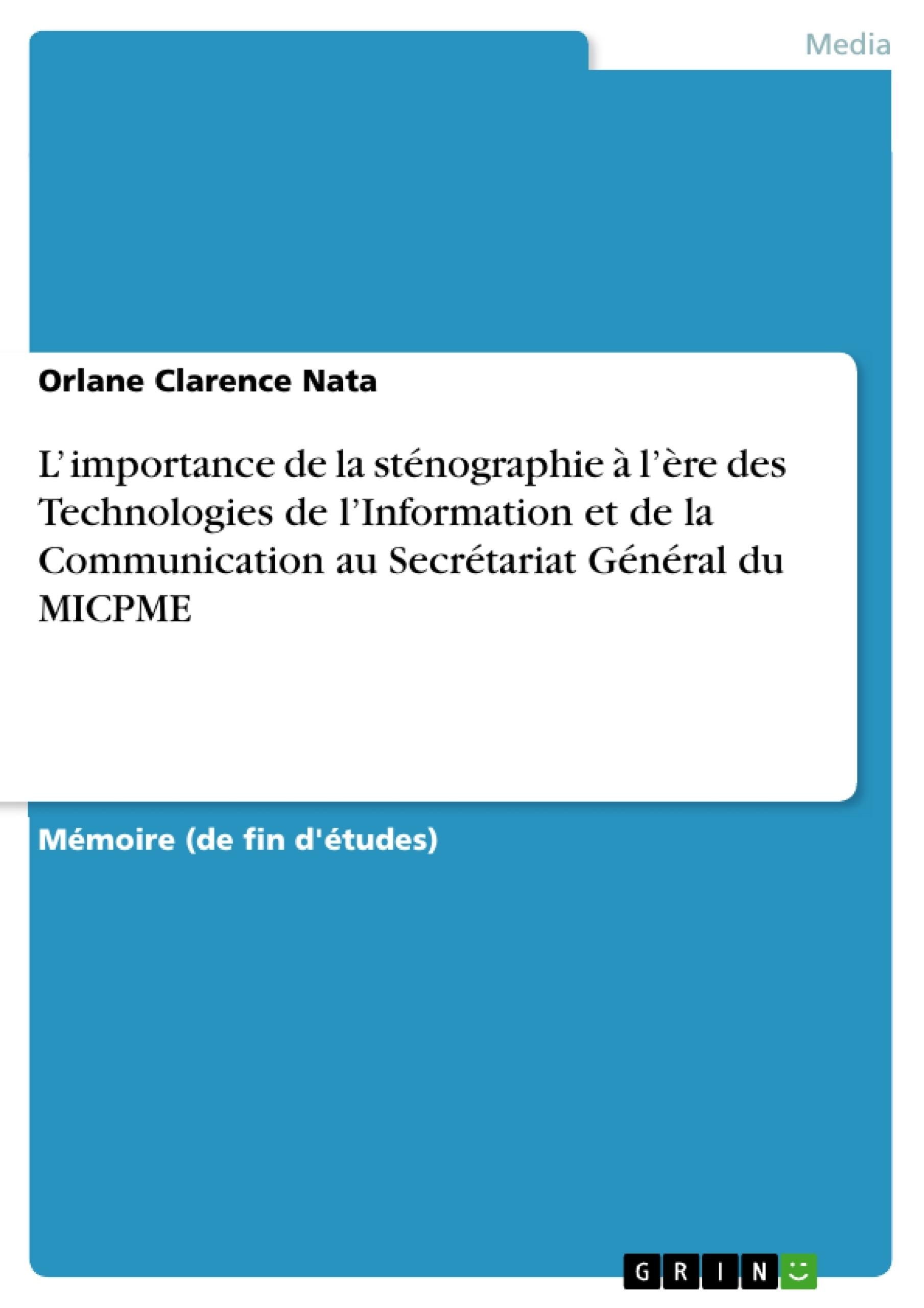 Titre: L' importance de la sténographie à l'ère des Technologies de l'Information et de la Communication au Secrétariat Général du MICPME