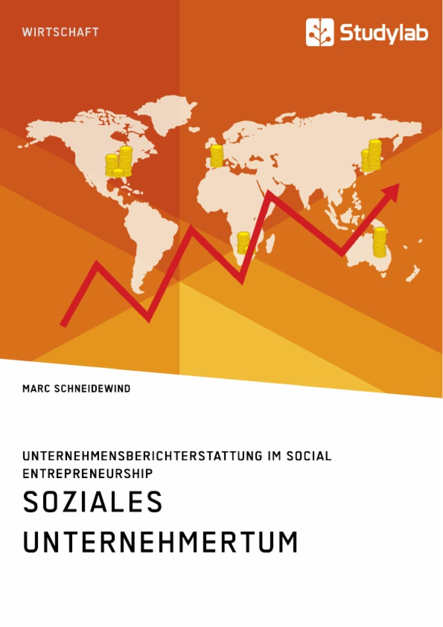 Titel: Soziales Unternehmertum. Unternehmensberichterstattung im Social Entrepreneurship