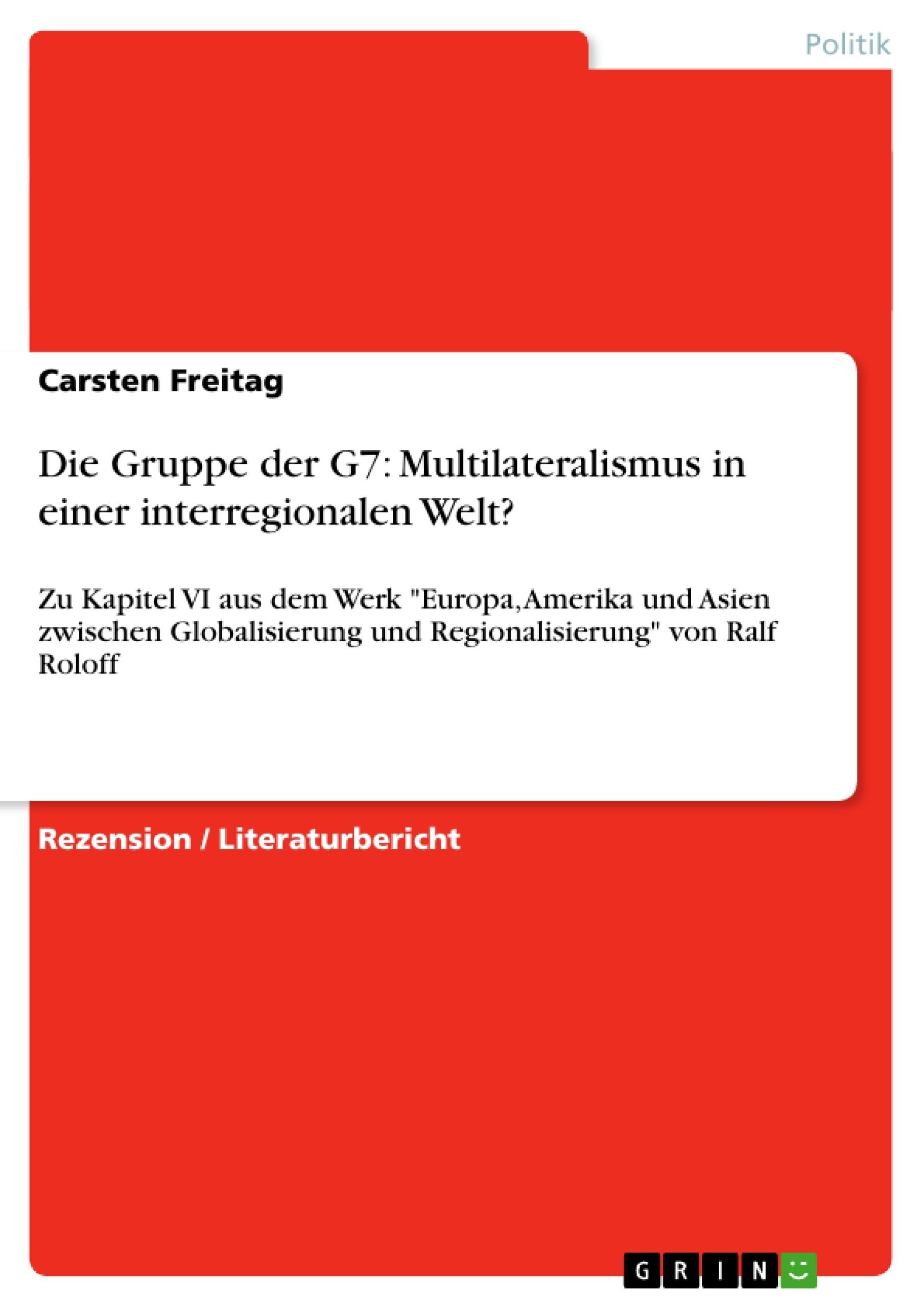 Titel: Die Gruppe der G7: Multilateralismus in einer interregionalen Welt?