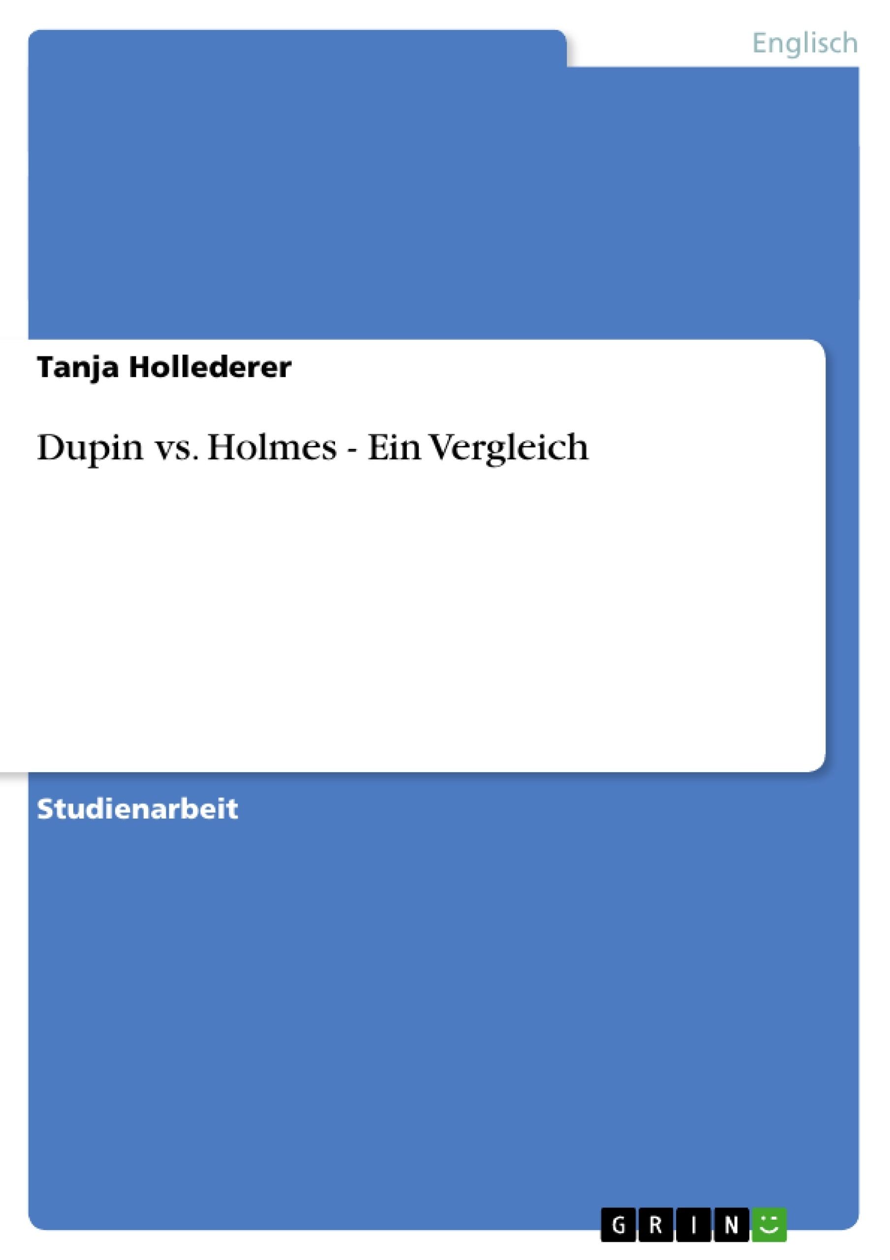 Titel: Dupin vs. Holmes - Ein Vergleich