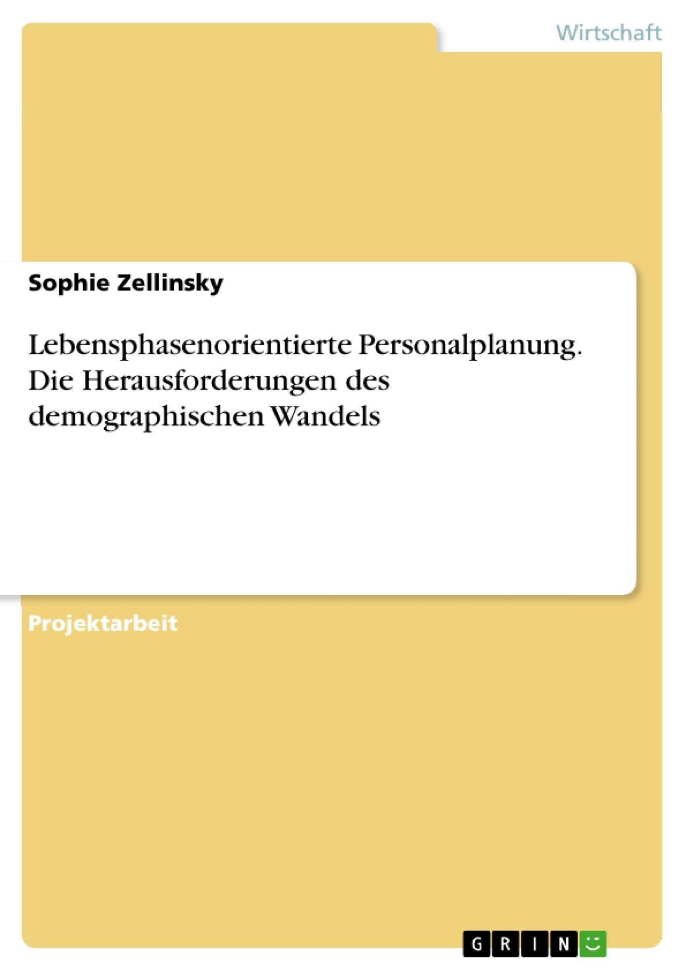 Titel: Lebensphasenorientierte Personalplanung. Die Herausforderungen des demographischen Wandels