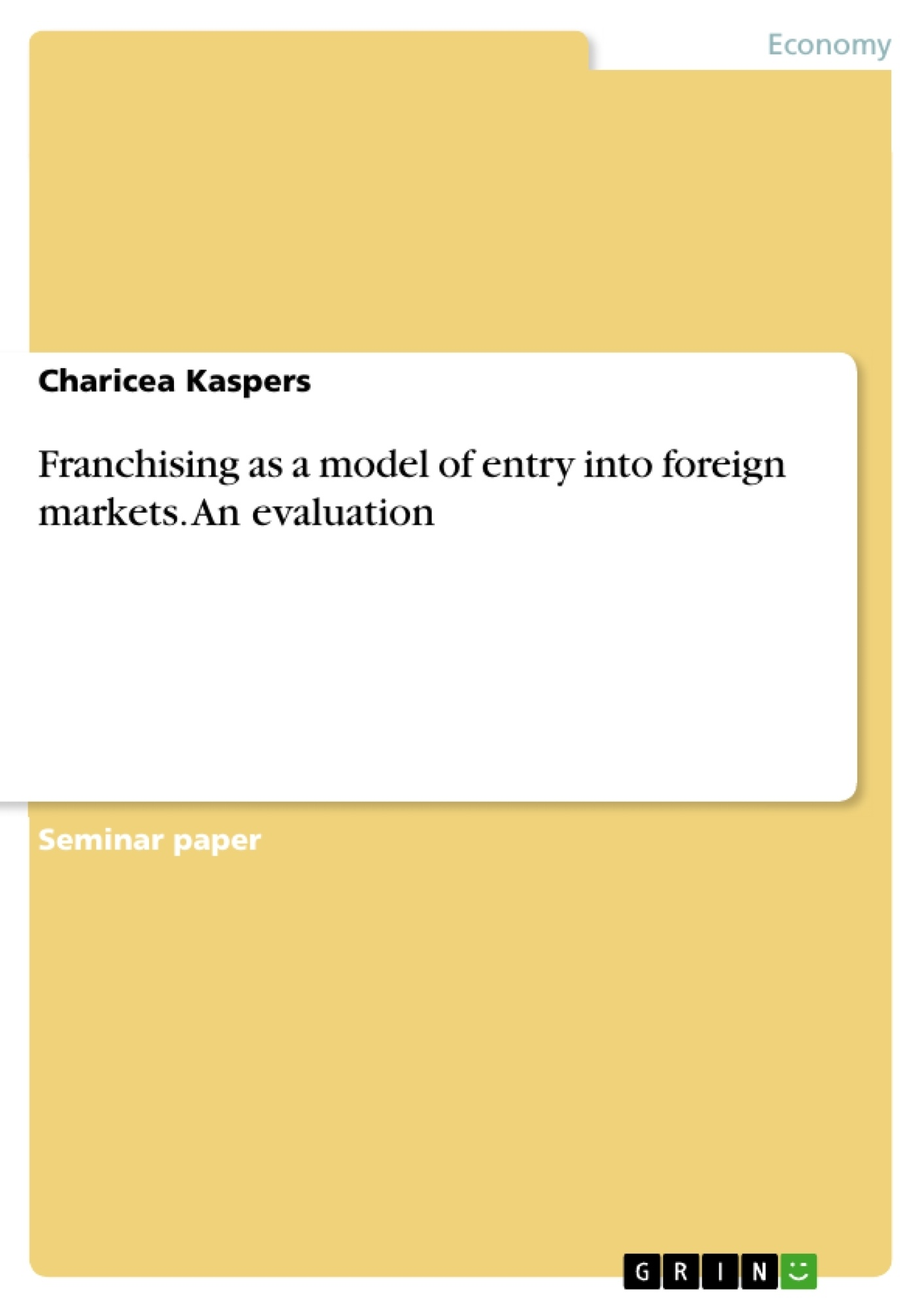 Title: Franchising as a model of entry into foreign markets. An evaluation