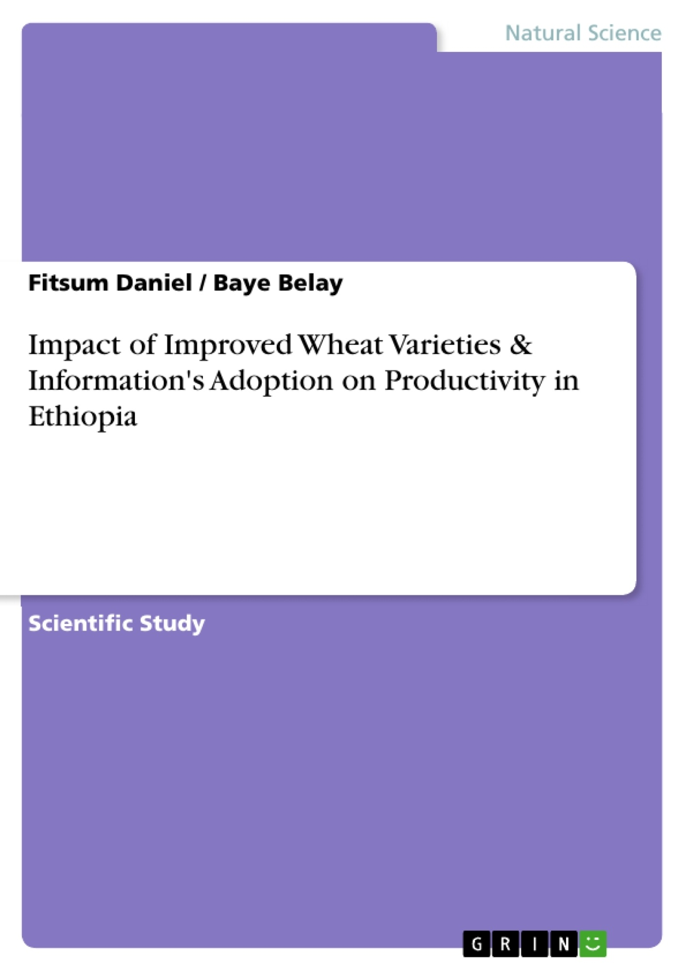 Title: Impact of Improved Wheat Varieties & Information's Adoption on Productivity in Ethiopia