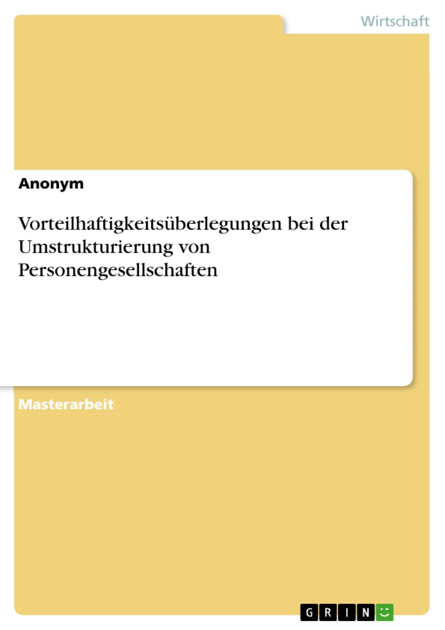 Titel: Vorteilhaftigkeitsüberlegungen bei der Umstrukturierung von Personengesellschaften