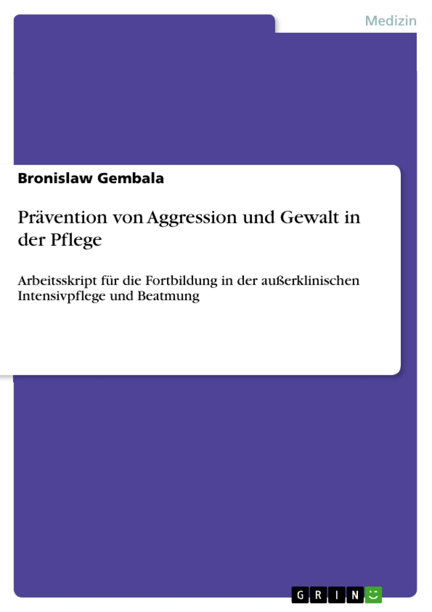 Titel: Prävention von Aggression und Gewalt in der Pflege