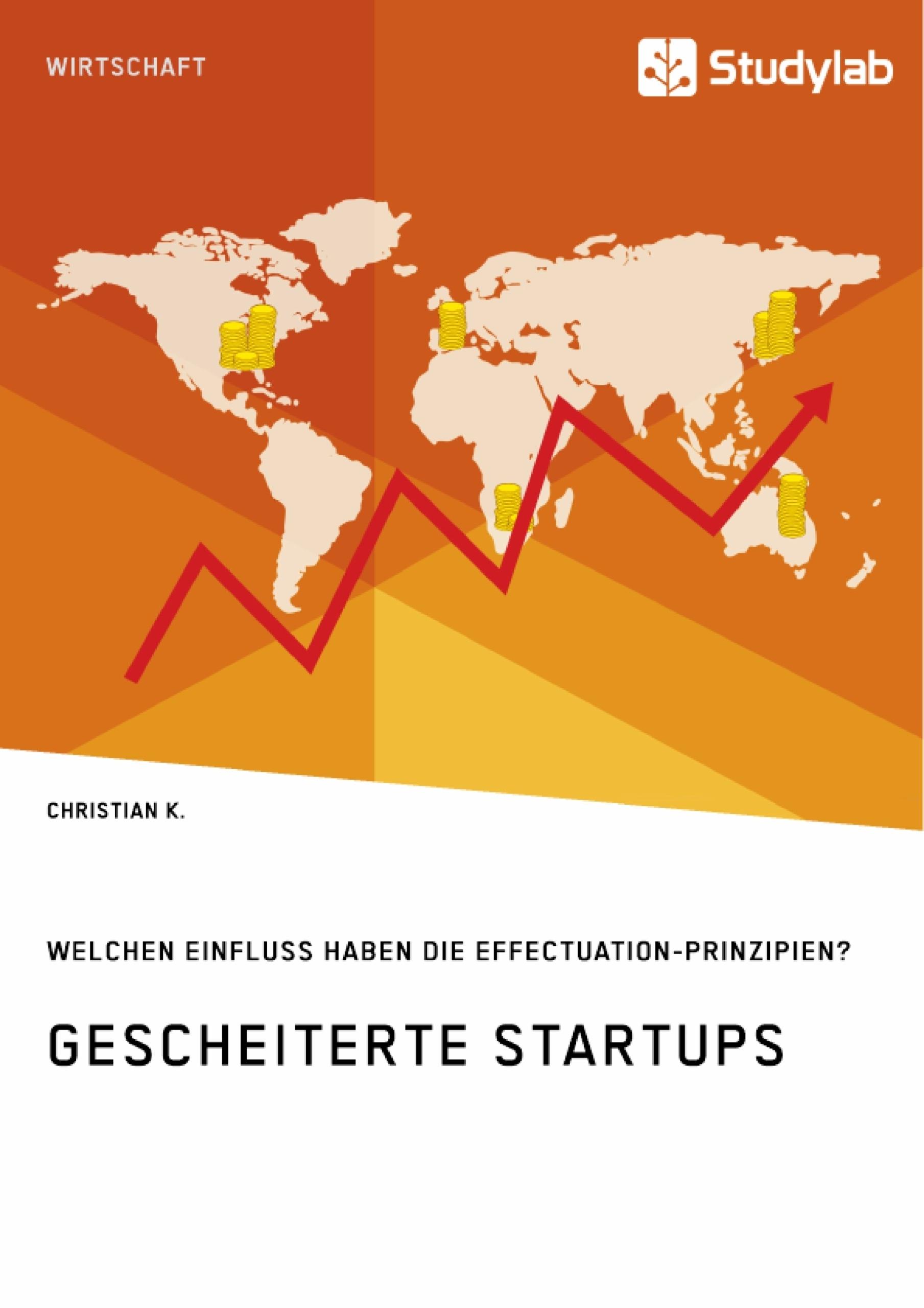 Titel: Gescheiterte Startups. Welchen Einfluss haben die Effectuation-Prinzipien?