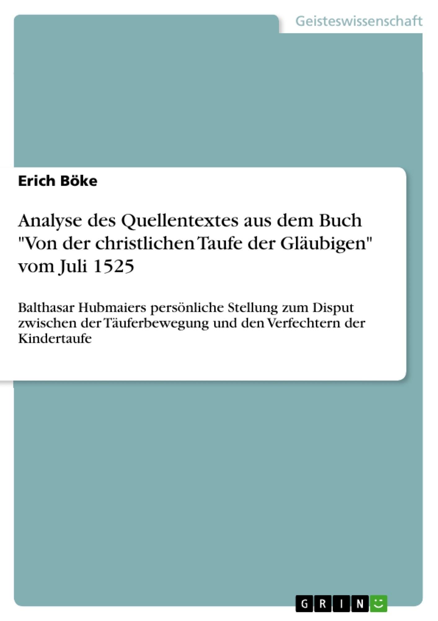 """Titel: Analyse des Quellentextes aus dem Buch """"Von der christlichen Taufe der Gläubigen"""" vom Juli 1525"""