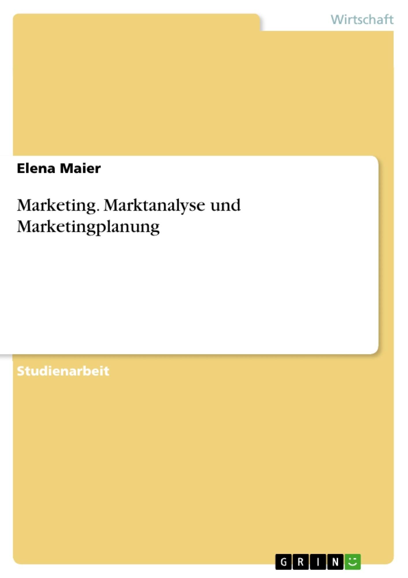 Titel: Marketing. Marktanalyse und Marketingplanung