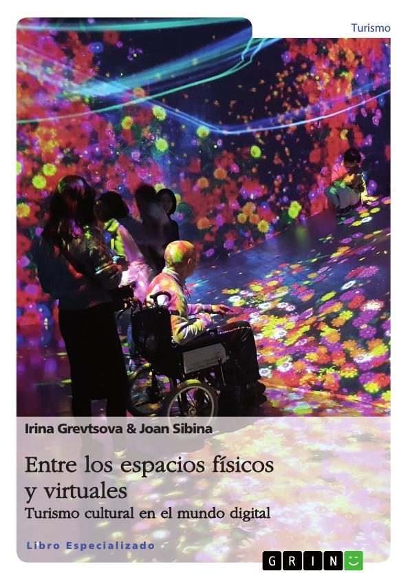 Título: Entre los espacios físicos y virtuales. Turismo cultural en el mundo digital