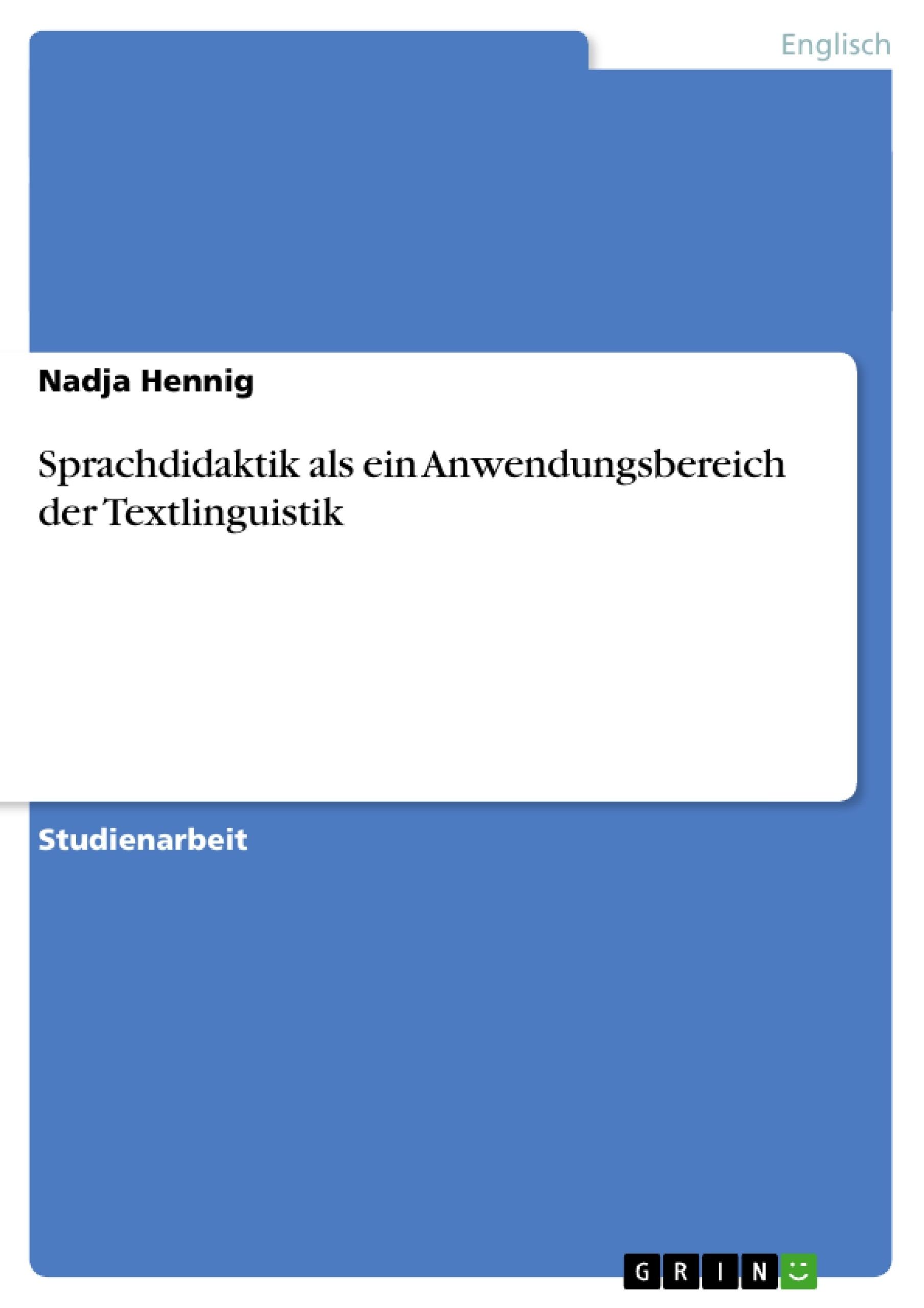 Titel: Sprachdidaktik als ein Anwendungsbereich der Textlinguistik