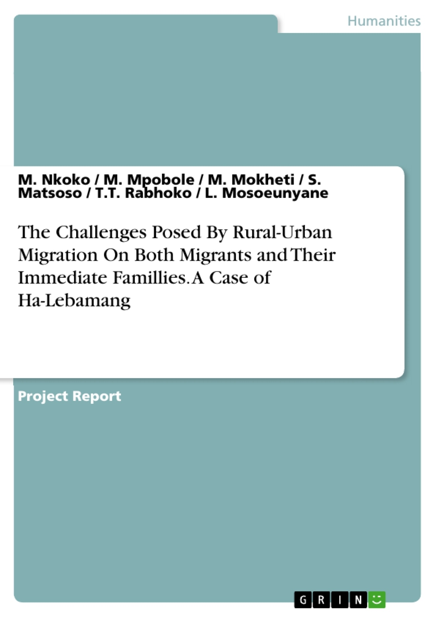 Title: The Challenges Posed By Rural-Urban Migration On Both Migrants and Their Immediate Famillies. A Case of Ha-Lebamang