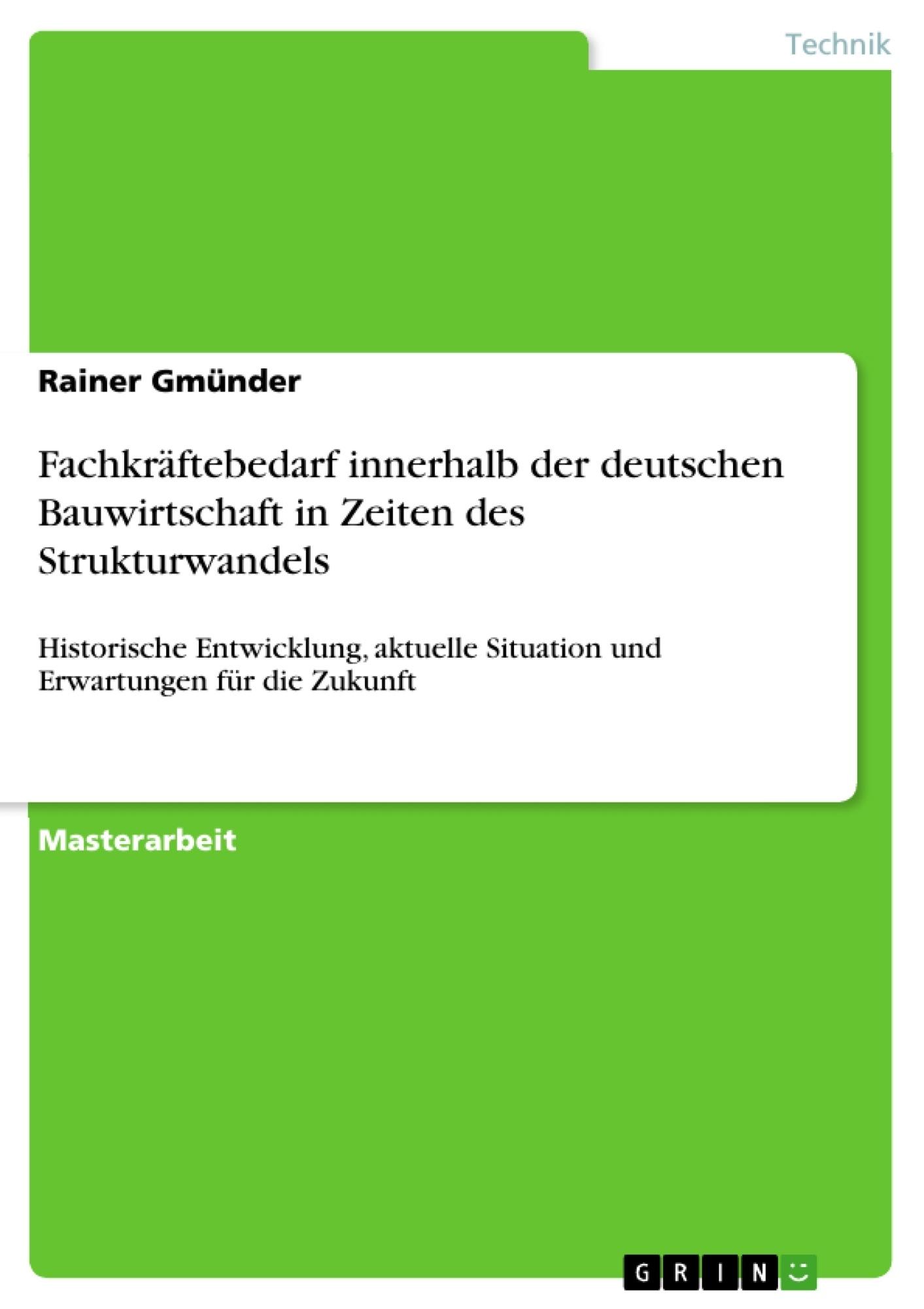 Titel: Fachkräftebedarf innerhalb der deutschen Bauwirtschaft in Zeiten des Strukturwandels