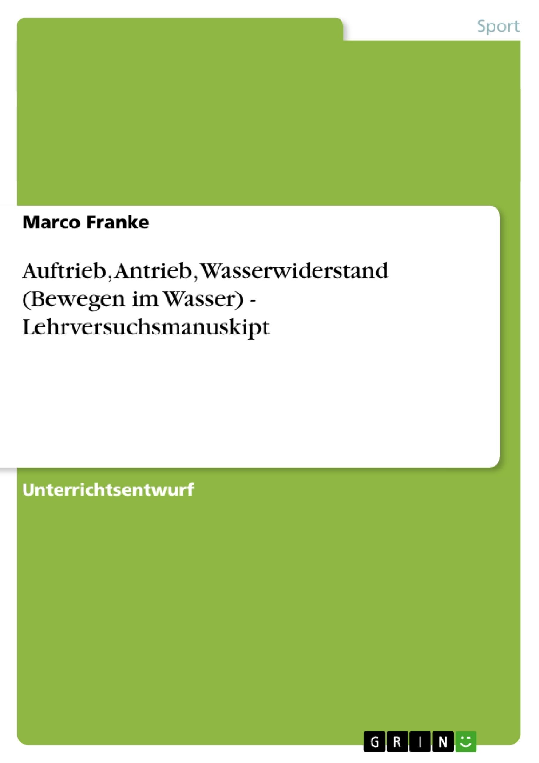 Titel: Auftrieb, Antrieb, Wasserwiderstand (Bewegen im Wasser) - Lehrversuchsmanuskipt