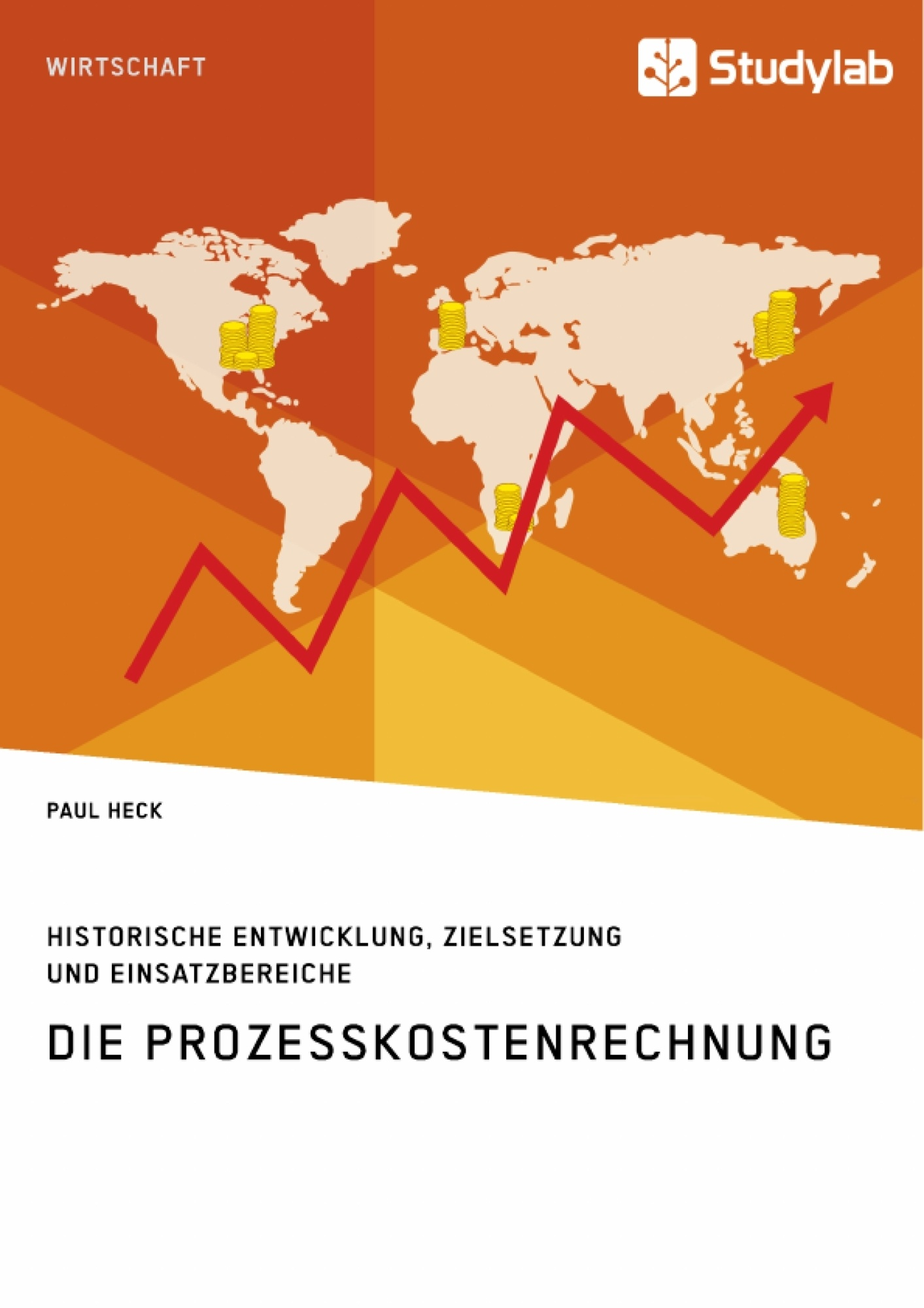 Titel: Die Prozesskostenrechnung. Historische Entwicklung, Zielsetzung und Einsatzbereiche