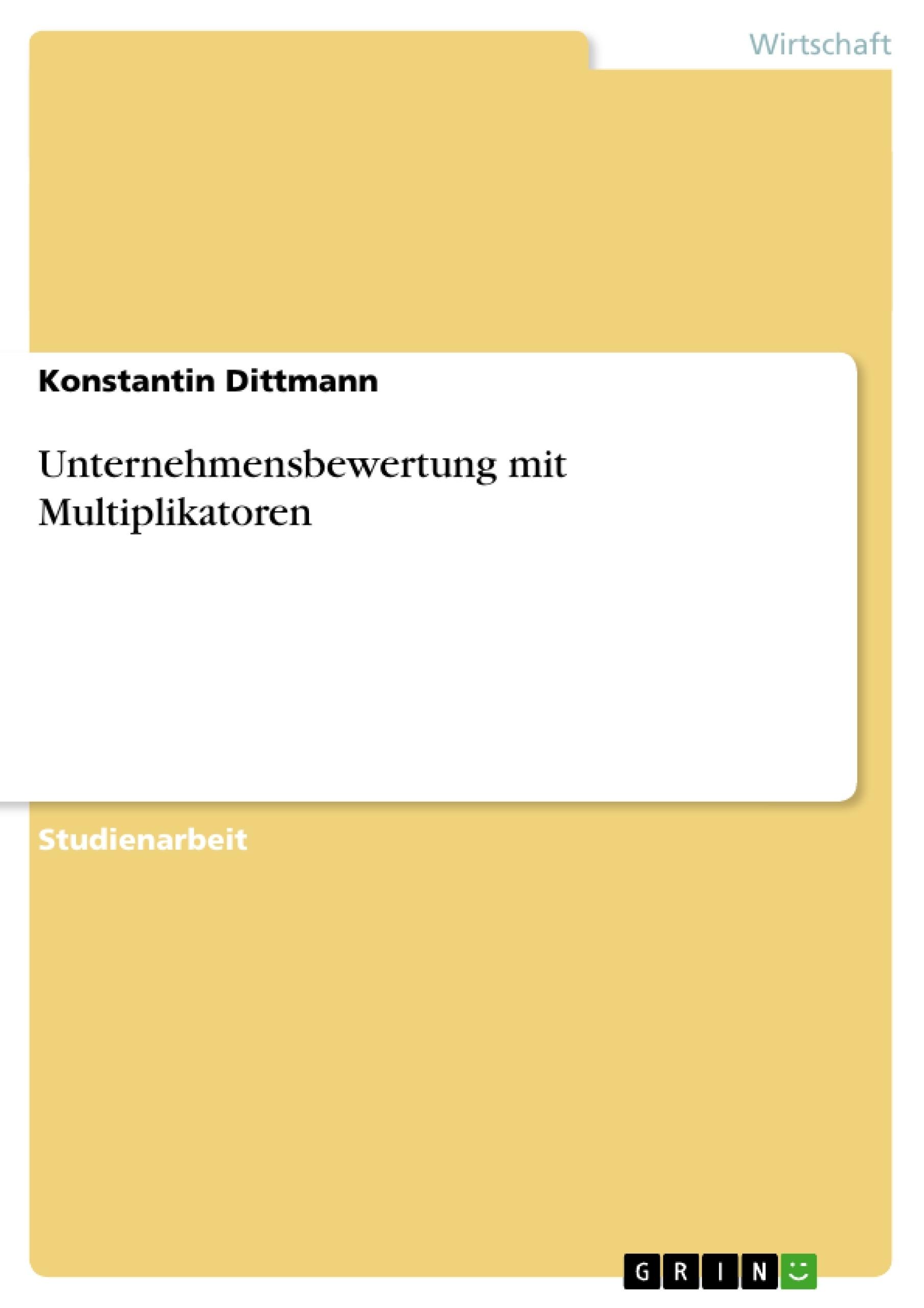 Titel: Unternehmensbewertung mit Multiplikatoren