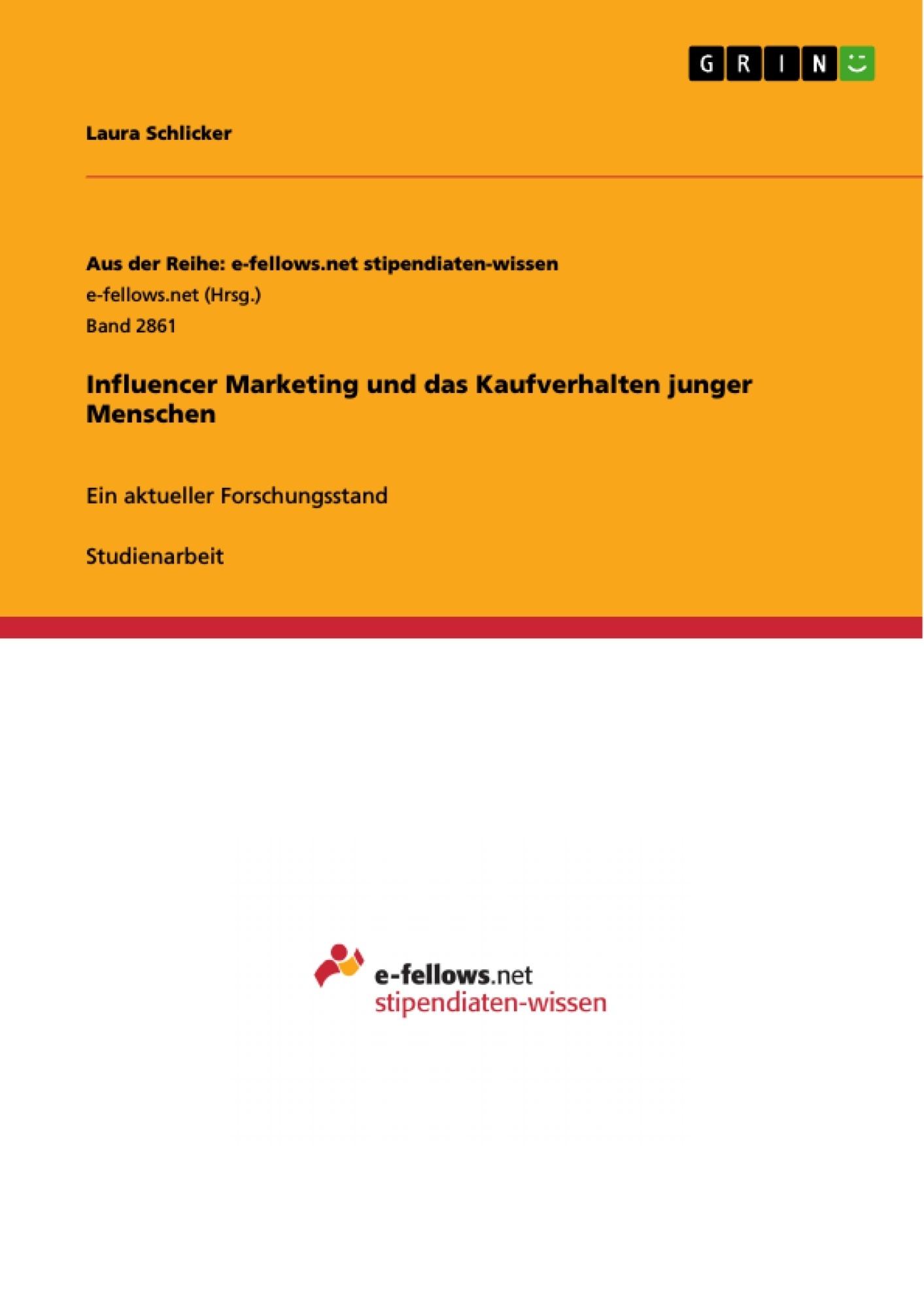 Titel: Influencer Marketing und das Kaufverhalten junger Menschen