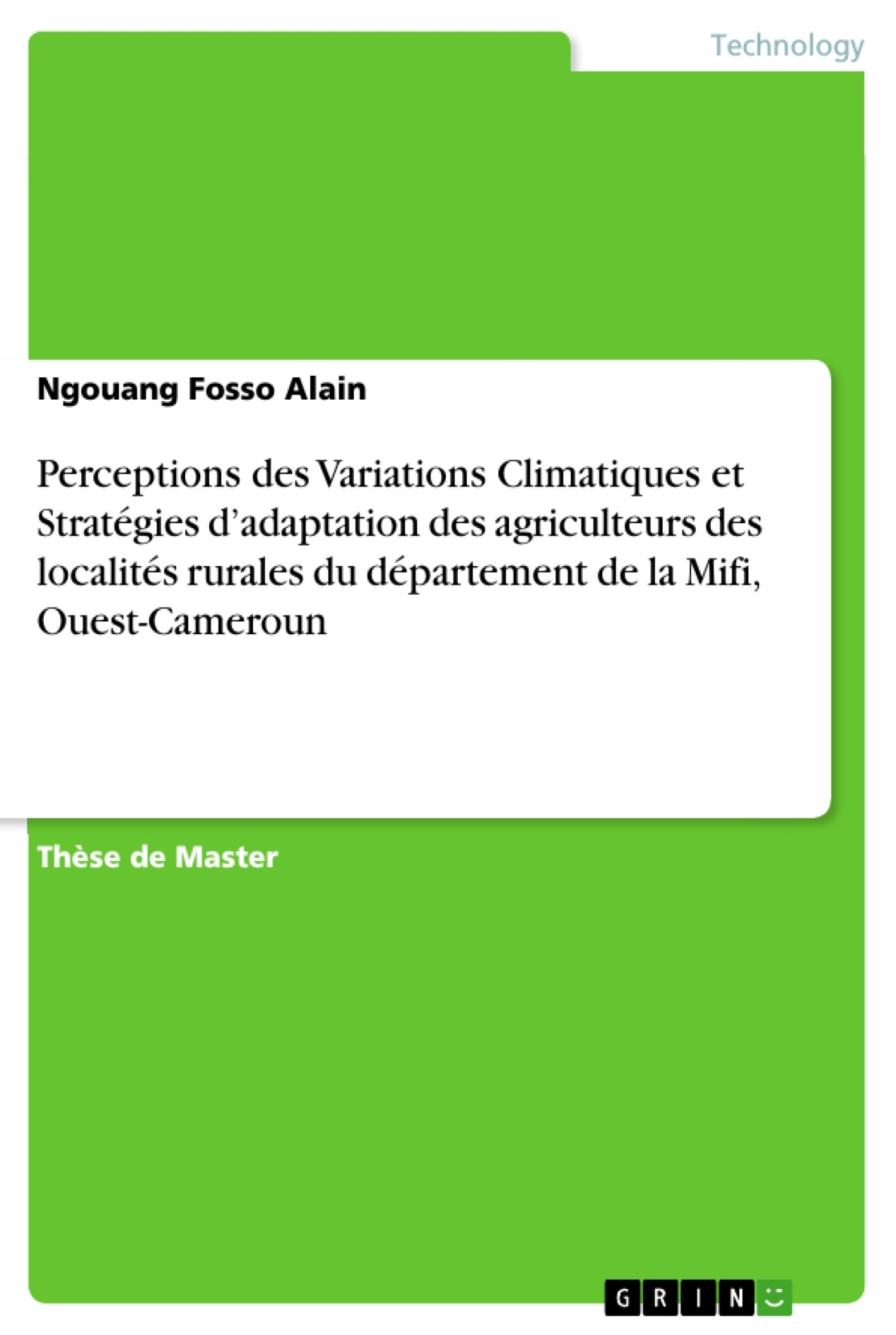 Titre: Perceptions des Variations Climatiques et Stratégies d'adaptation des agriculteurs des localités rurales du département de la Mifi, Ouest-Cameroun