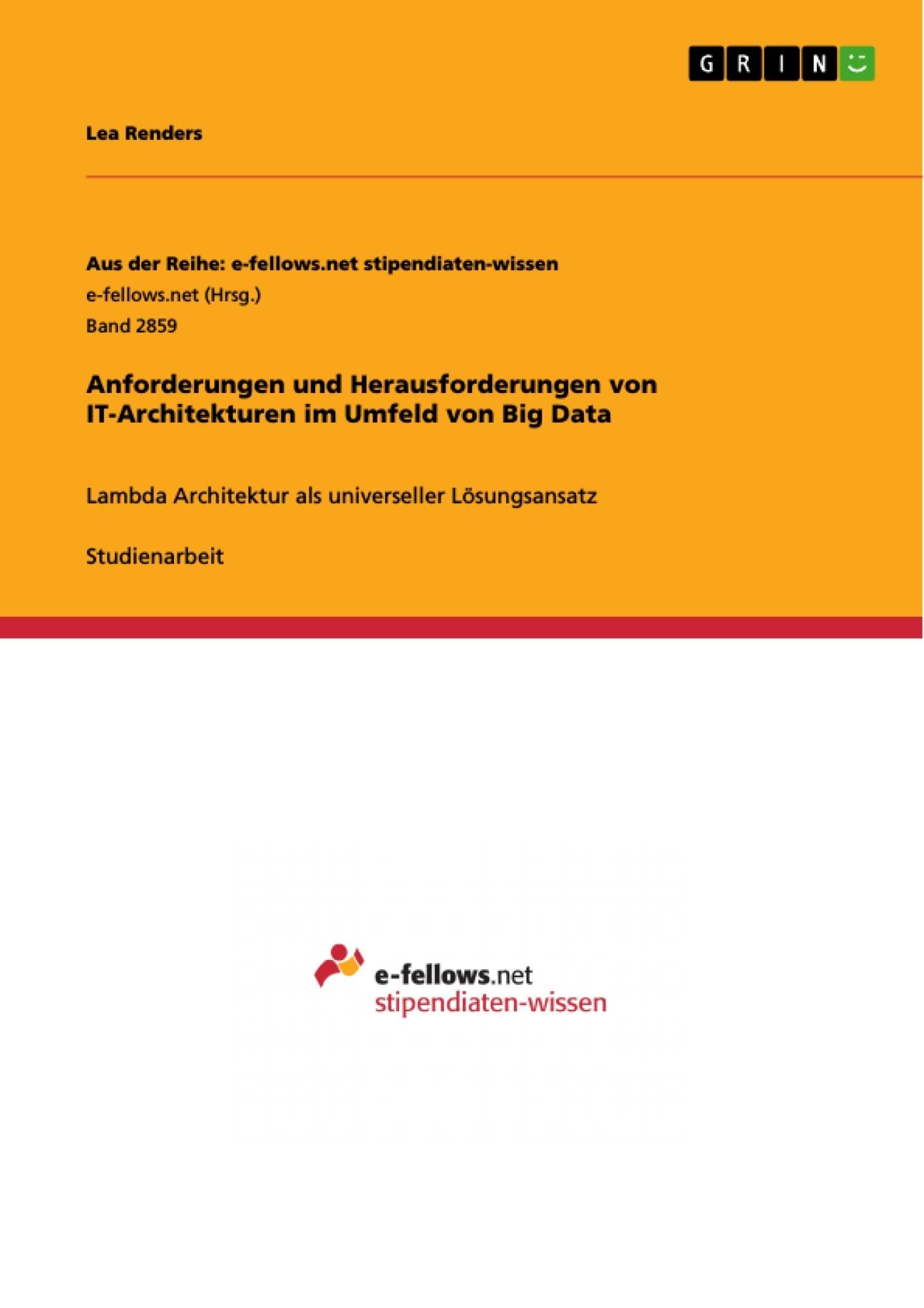 Titel: Anforderungen und Herausforderungen von IT-Architekturen im Umfeld von Big Data