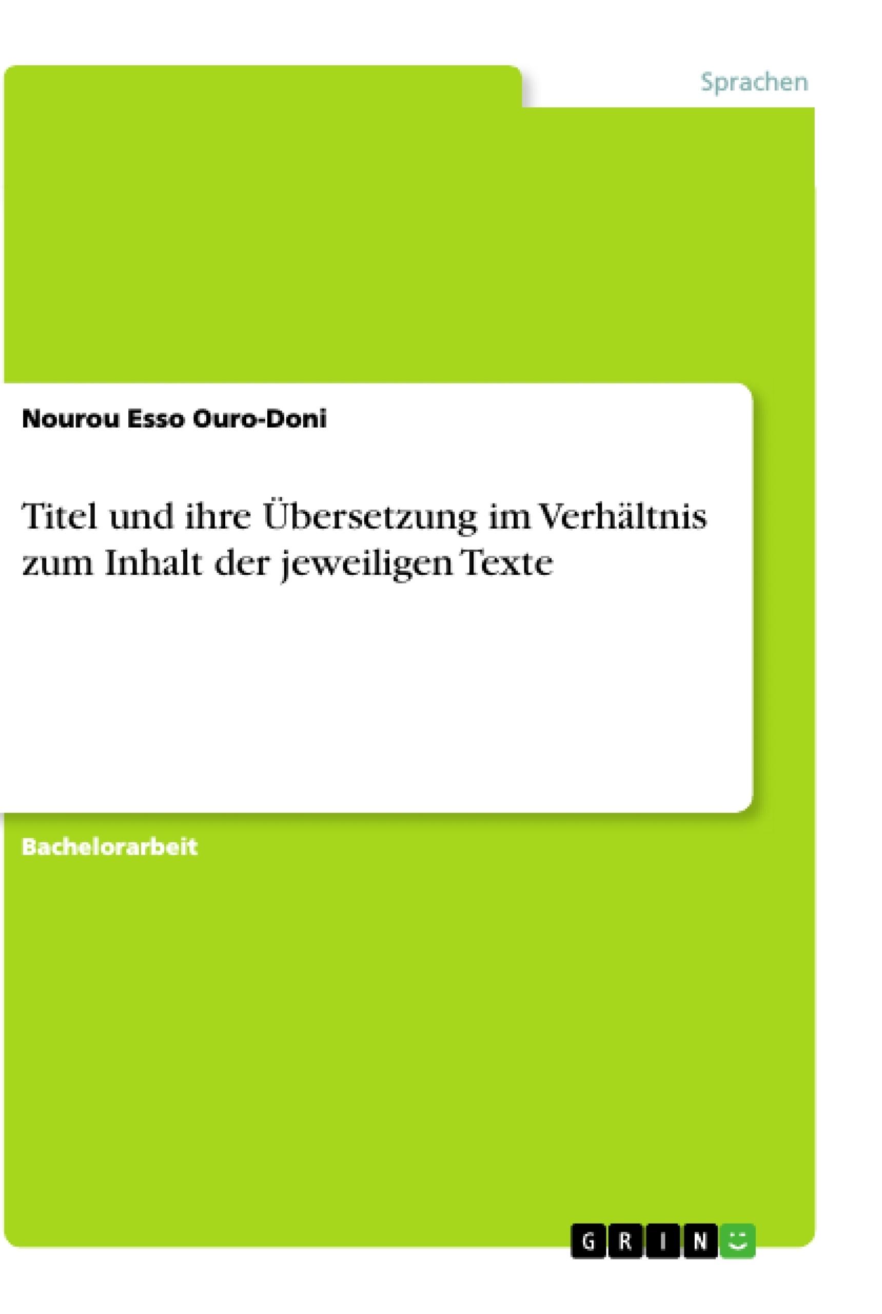 Titel: Titel und ihre Übersetzung im Verhältnis zum Inhalt der jeweiligen Texte