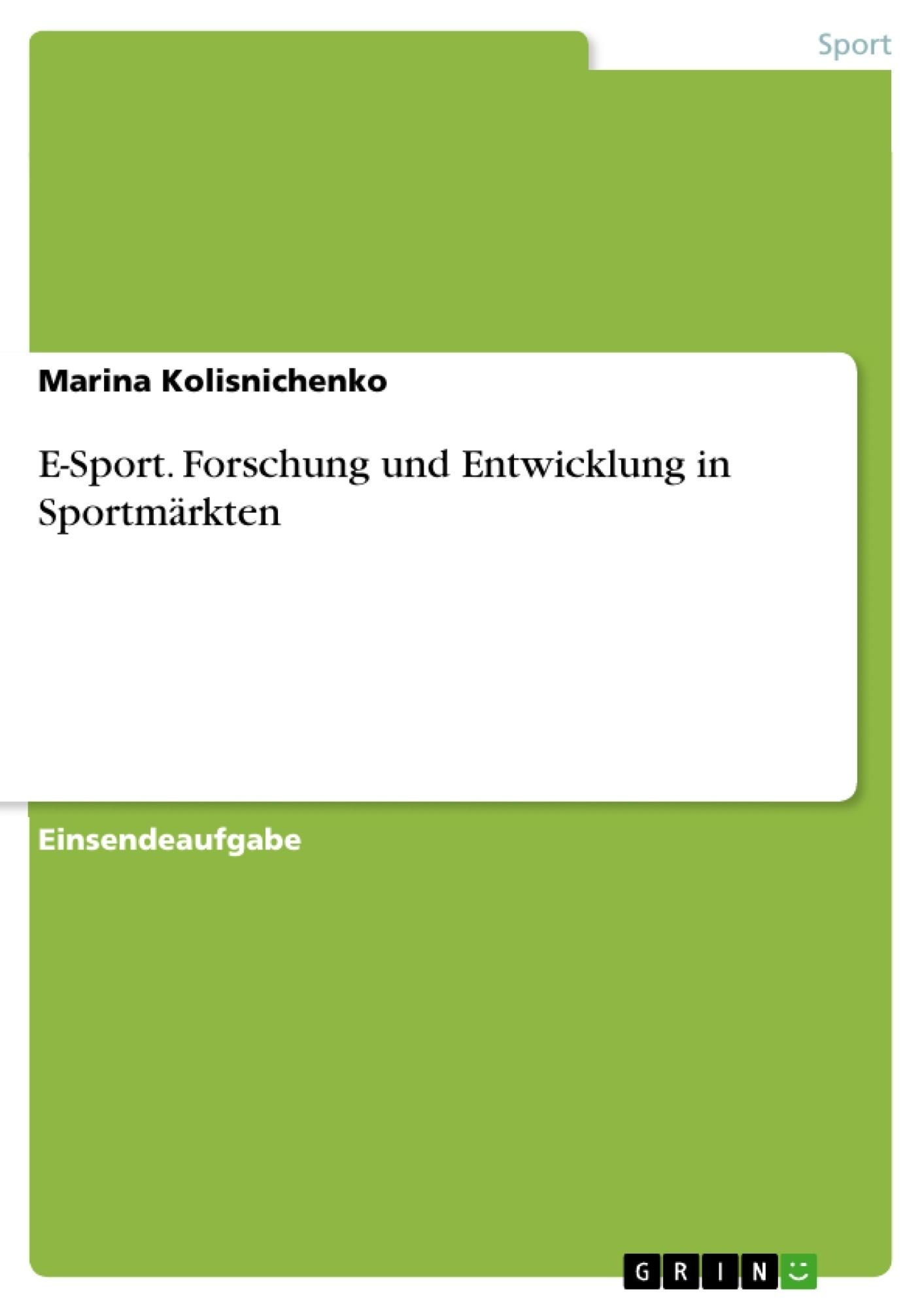 Titel: E-Sport. Forschung und Entwicklung in Sportmärkten