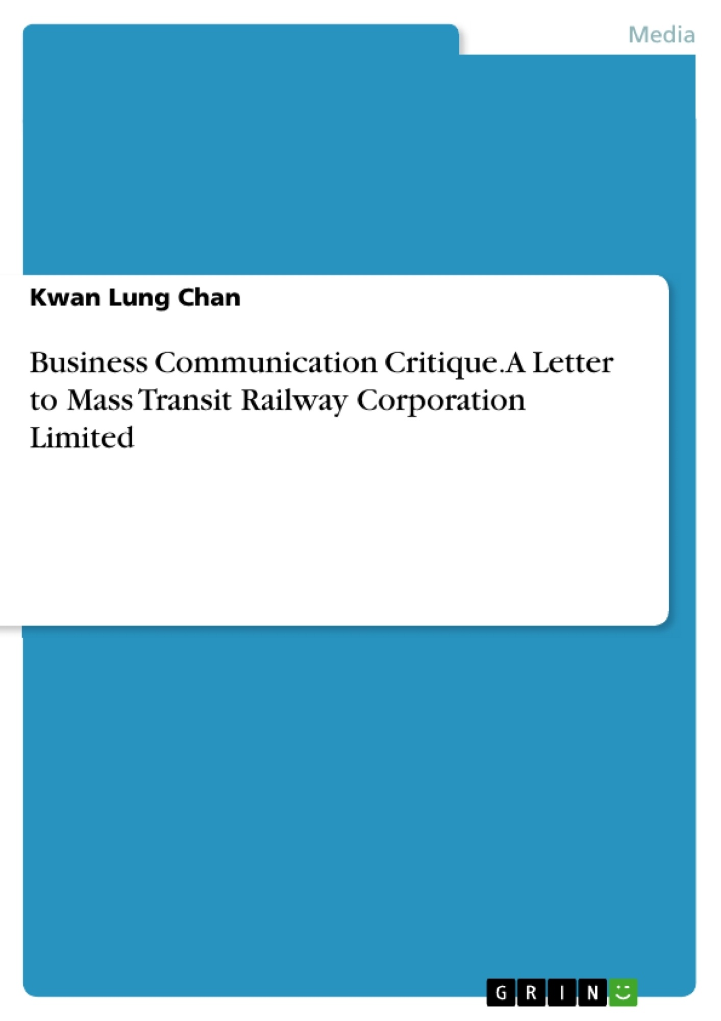Title: Business Communication Critique.  A Letter to Mass Transit Railway Corporation Limited
