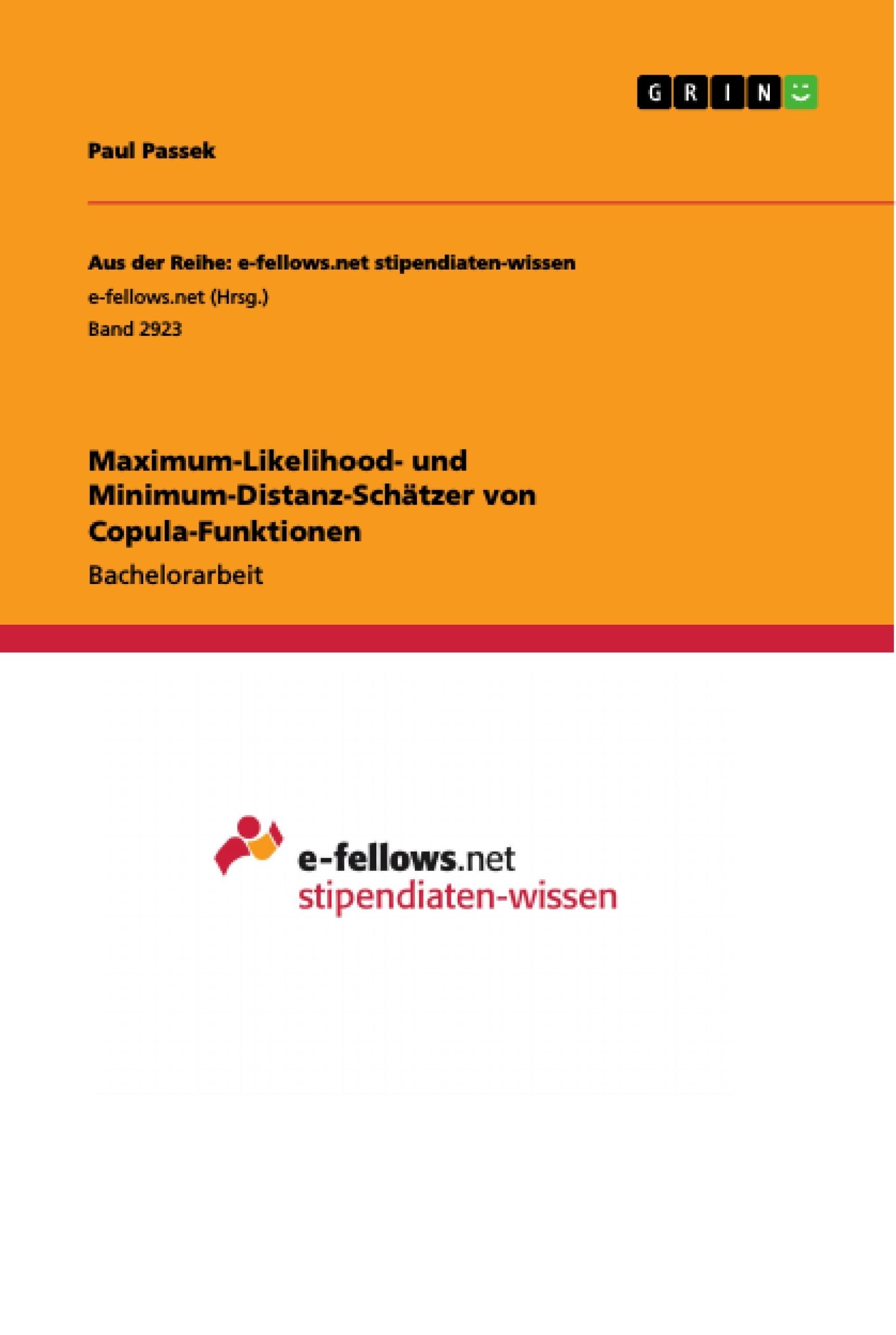 Titel: Maximum-Likelihood- und Minimum-Distanz-Schätzer von Copula-Funktionen