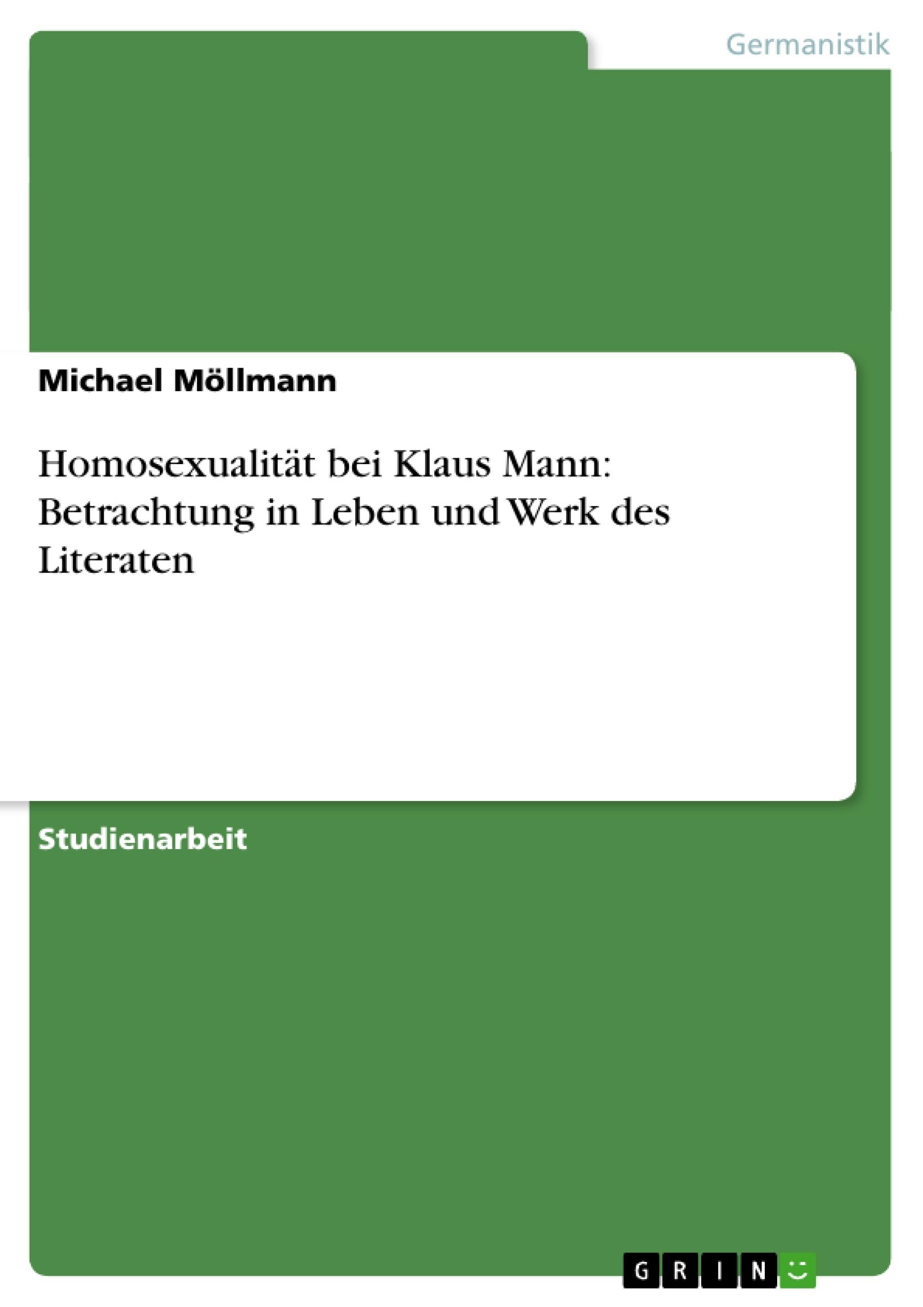Titel: Homosexualität bei Klaus Mann: Betrachtung in Leben und Werk des Literaten