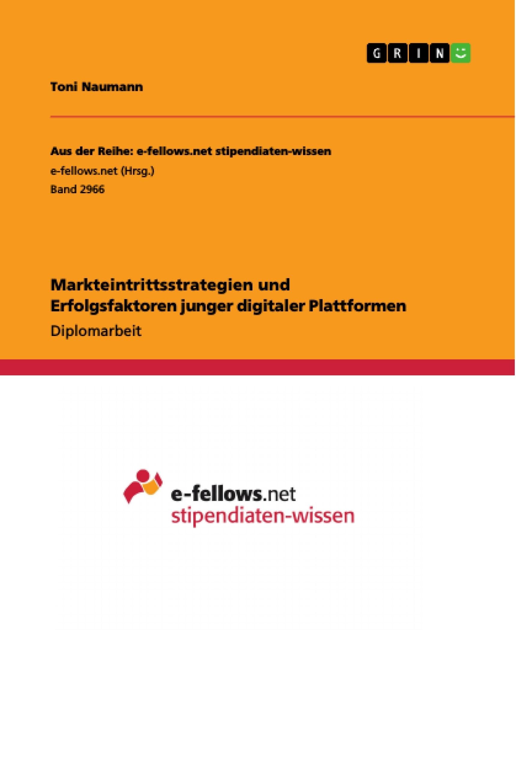 Titel: Markteintrittsstrategien und Erfolgsfaktoren junger digitaler Plattformen