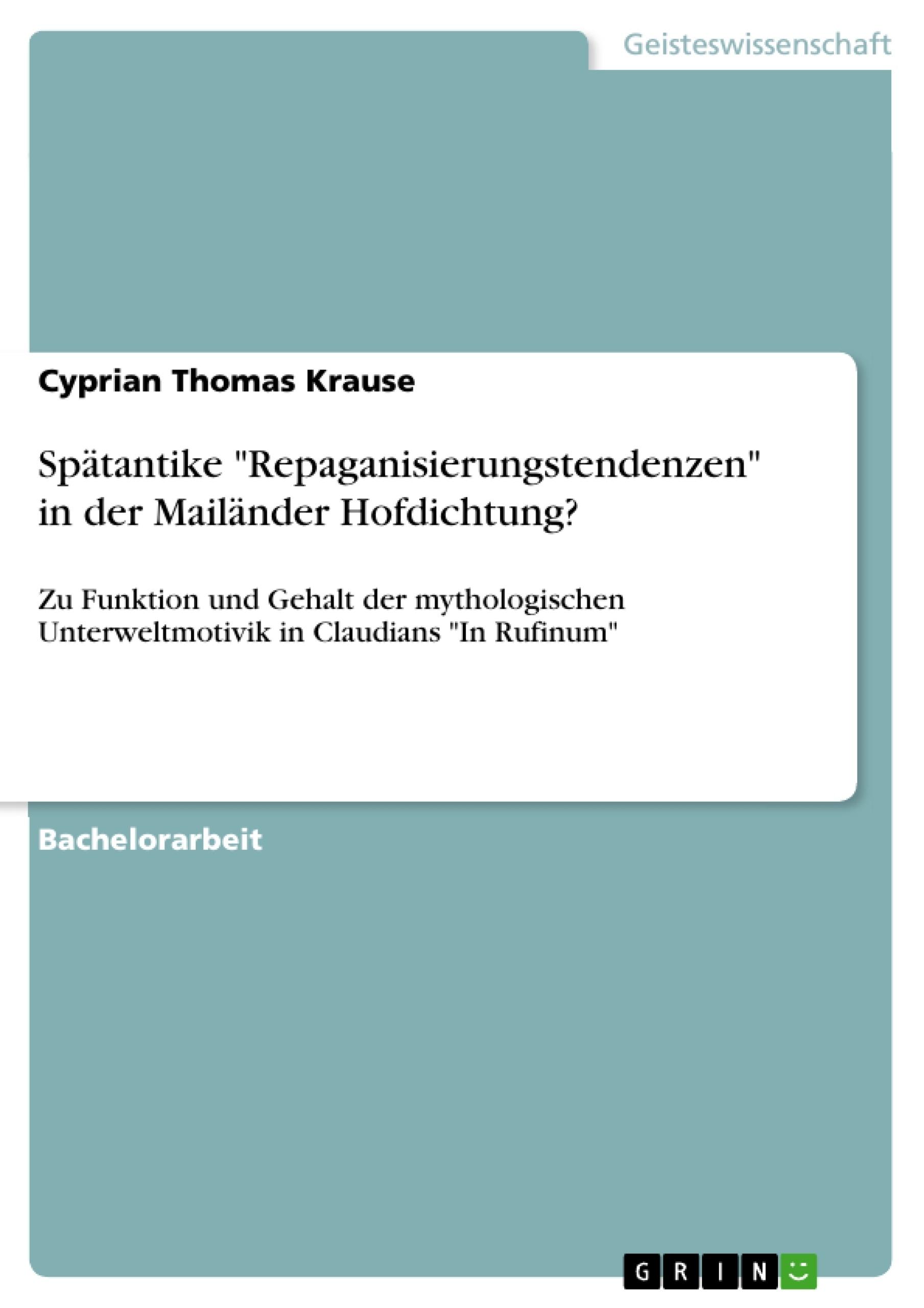 """Titel: Spätantike """"Repaganisierungstendenzen"""" in der Mailänder Hofdichtung?"""