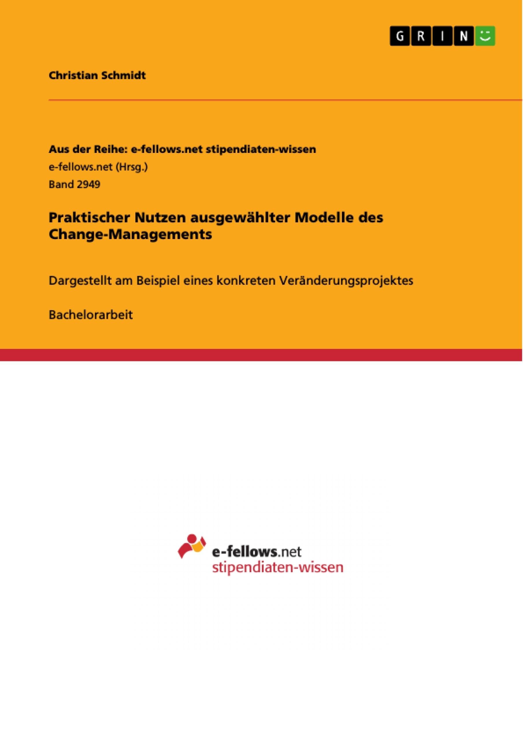 Titel: Praktischer Nutzen ausgewählter Modelle des Change-Managements