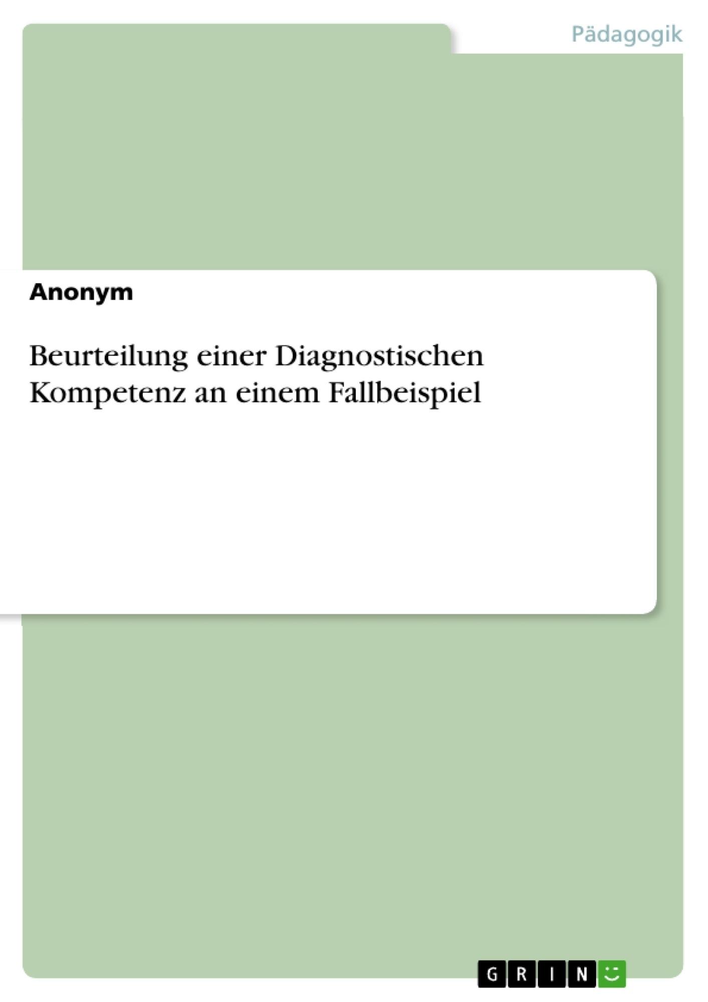 Titel: Beurteilung einer Diagnostischen Kompetenz an einem Fallbeispiel