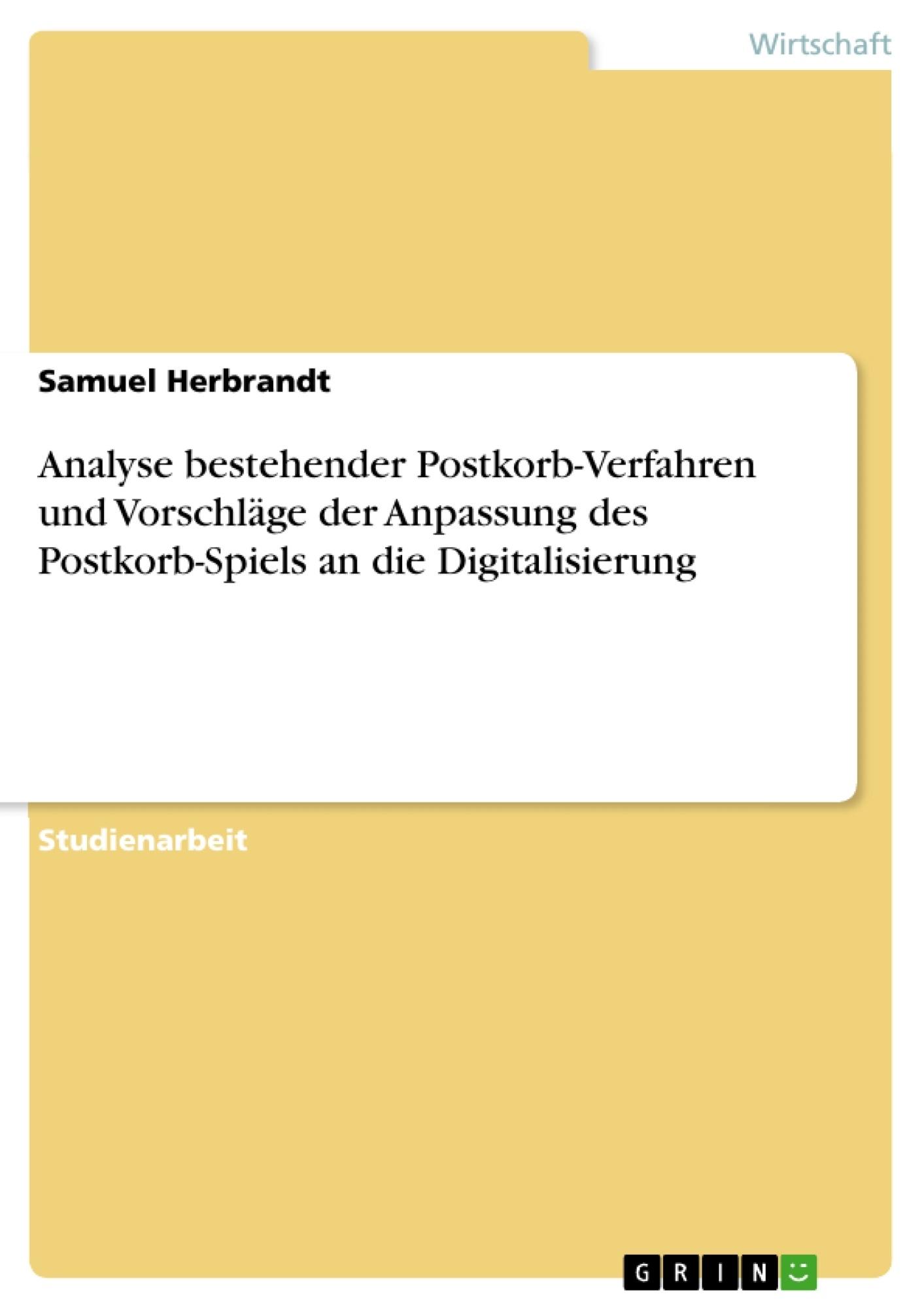 Titel: Analyse bestehender Postkorb-Verfahren und Vorschläge der Anpassung des Postkorb-Spiels an die Digitalisierung