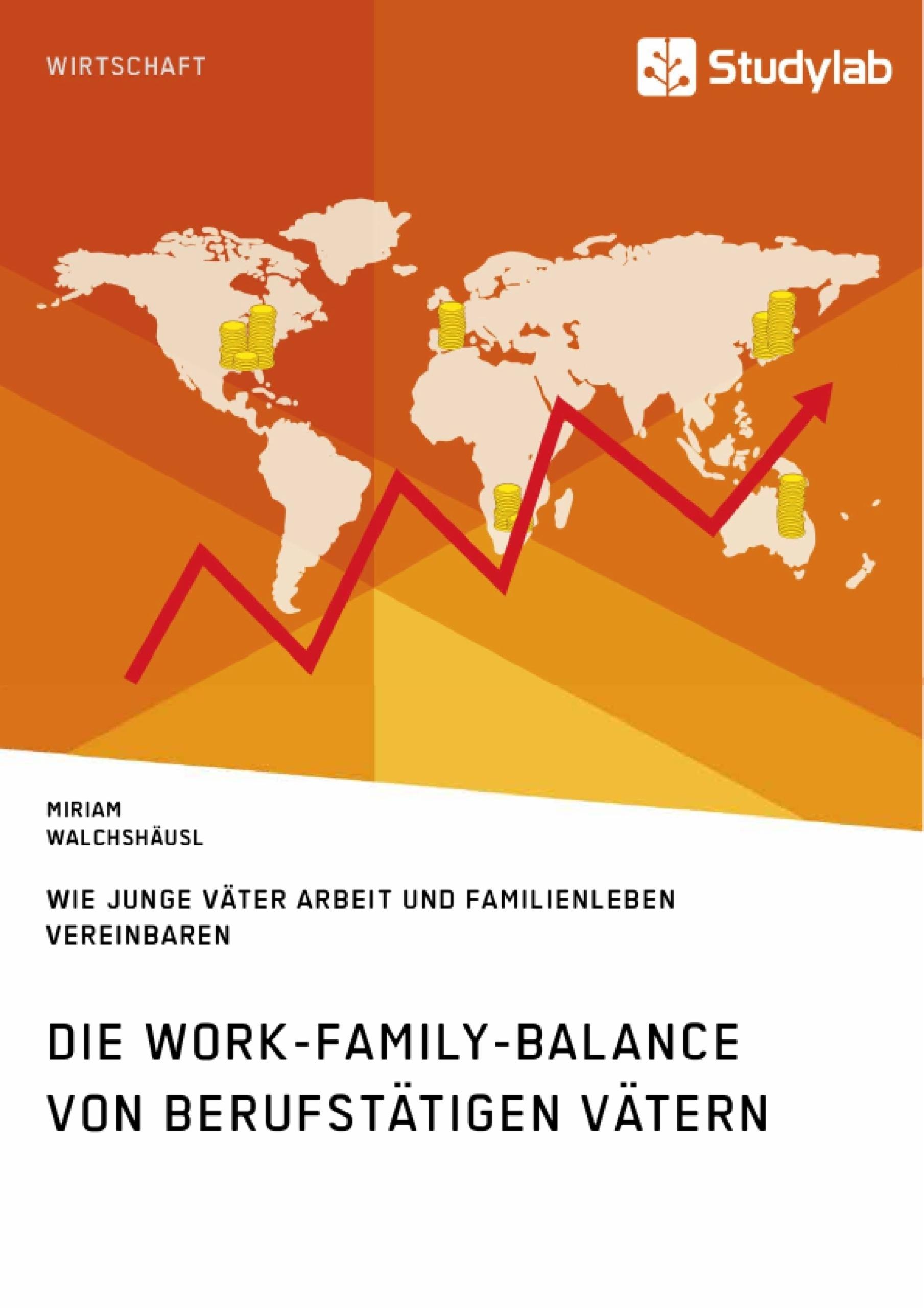 Titel: Die Work-Family-Balance von berufstätigen Vätern. Wie junge Väter Arbeit und Familienleben vereinbaren