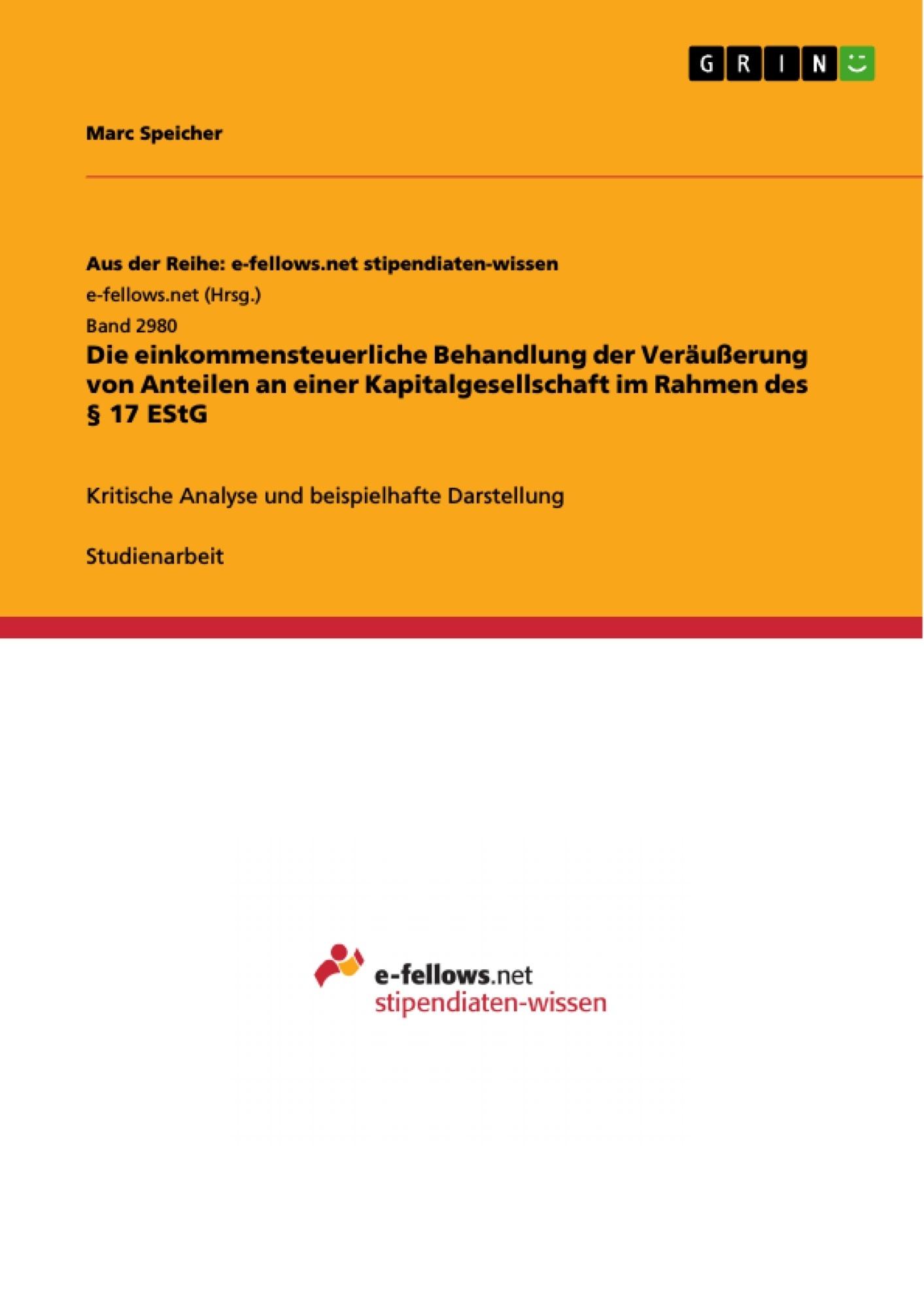 Titel: Die einkommensteuerliche Behandlung der Veräußerung von Anteilen an einer Kapitalgesellschaft im Rahmen des § 17 EStG