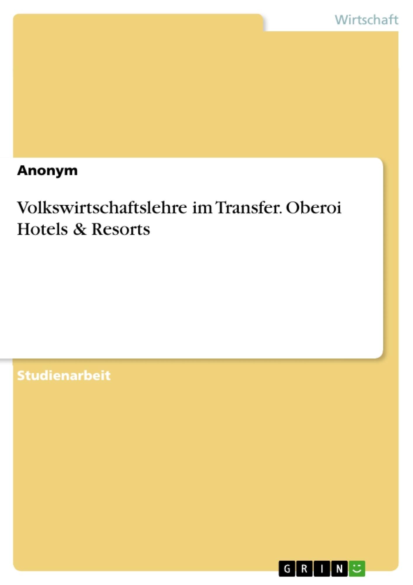 Titel: Volkswirtschaftslehre im Transfer. Oberoi Hotels & Resorts