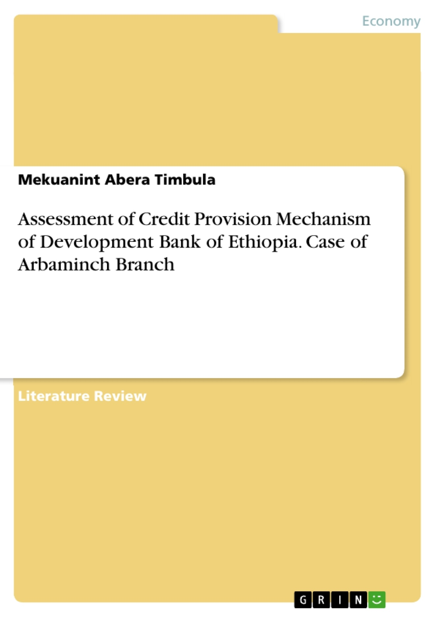 Title: Assessment of Credit Provision Mechanism of Development Bank of Ethiopia. Case of Arbaminch Branch