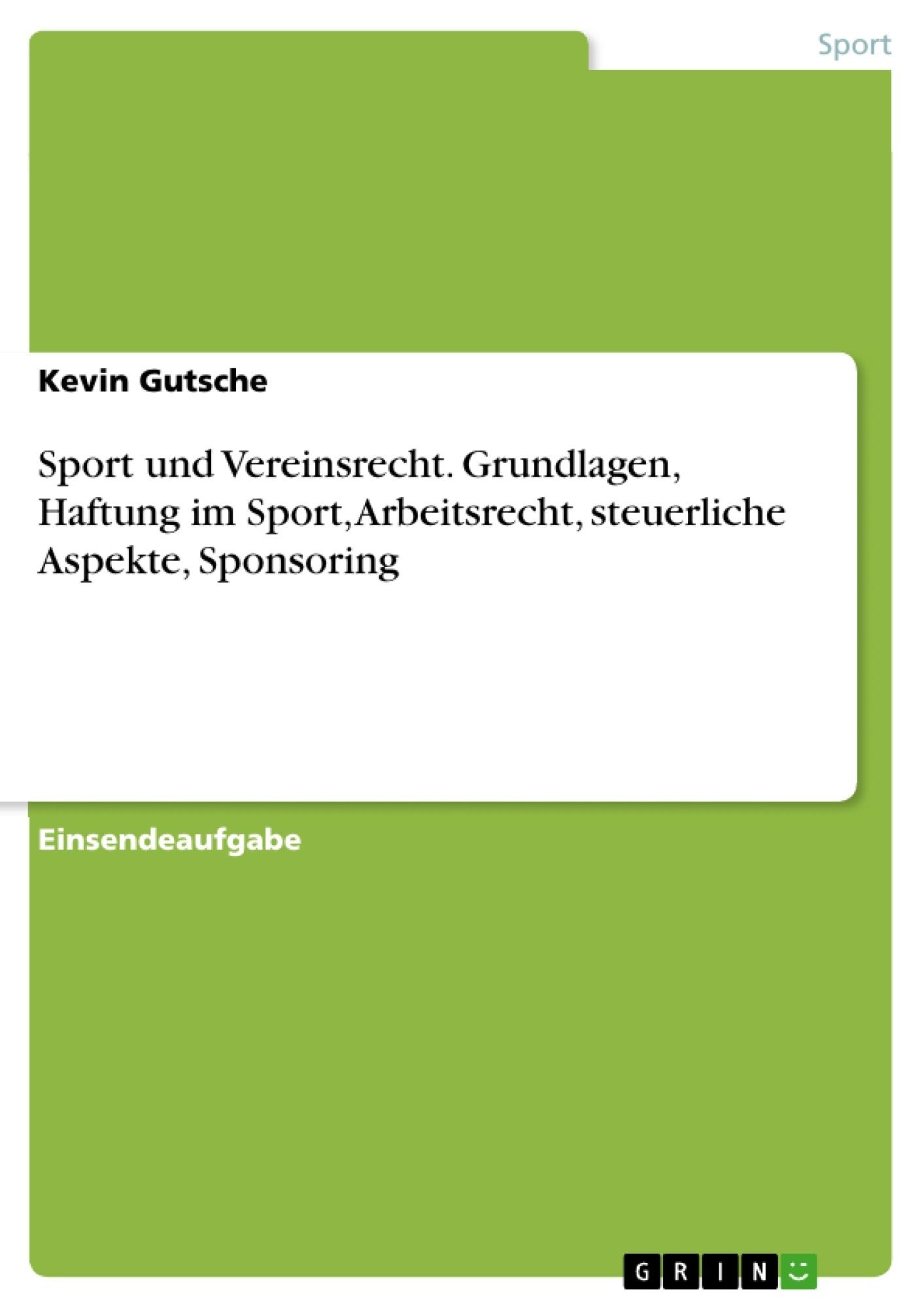 Titel: Sport und Vereinsrecht. Grundlagen, Haftung im Sport, Arbeitsrecht, steuerliche Aspekte, Sponsoring