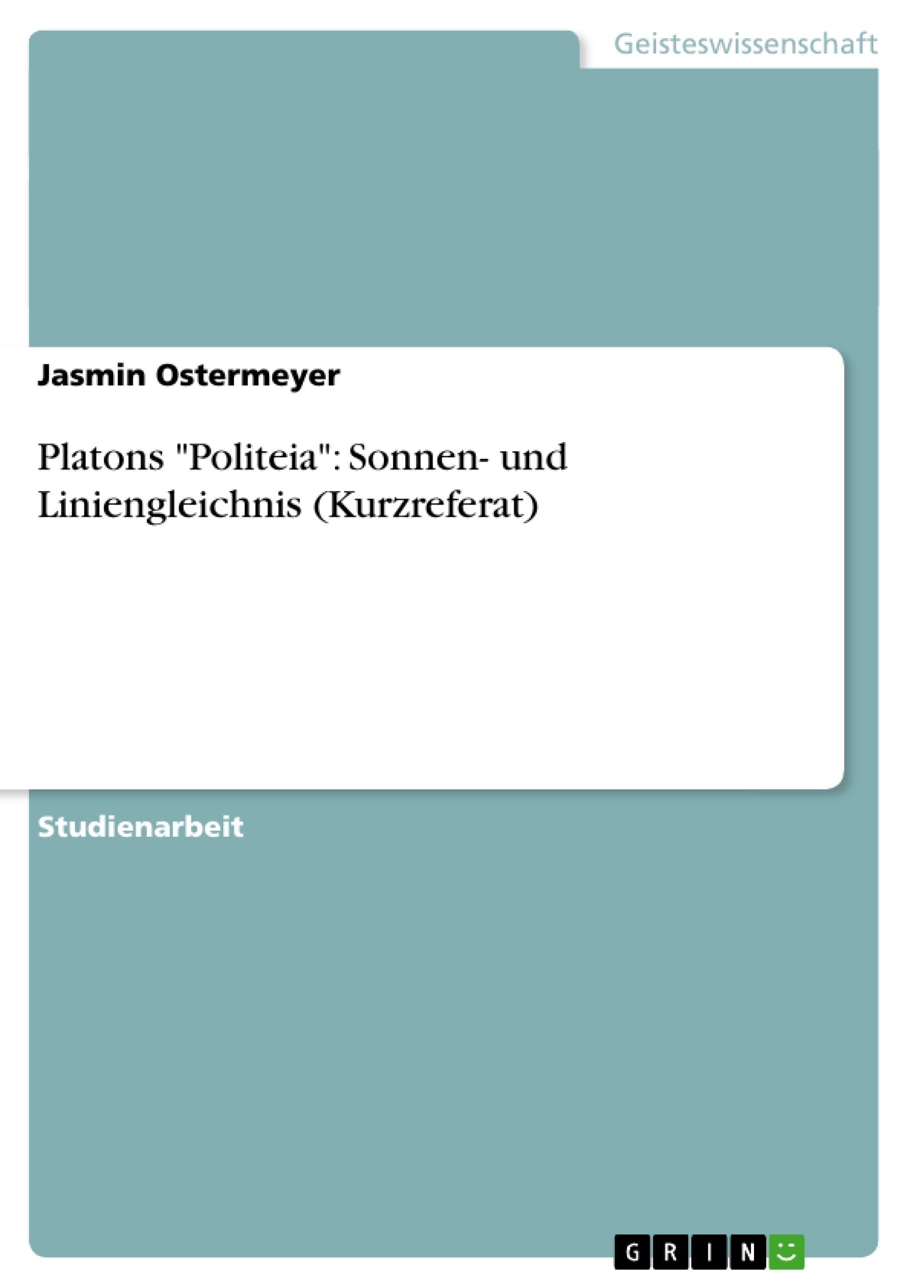 """Titel: Platons """"Politeia"""": Sonnen- und Liniengleichnis (Kurzreferat)"""