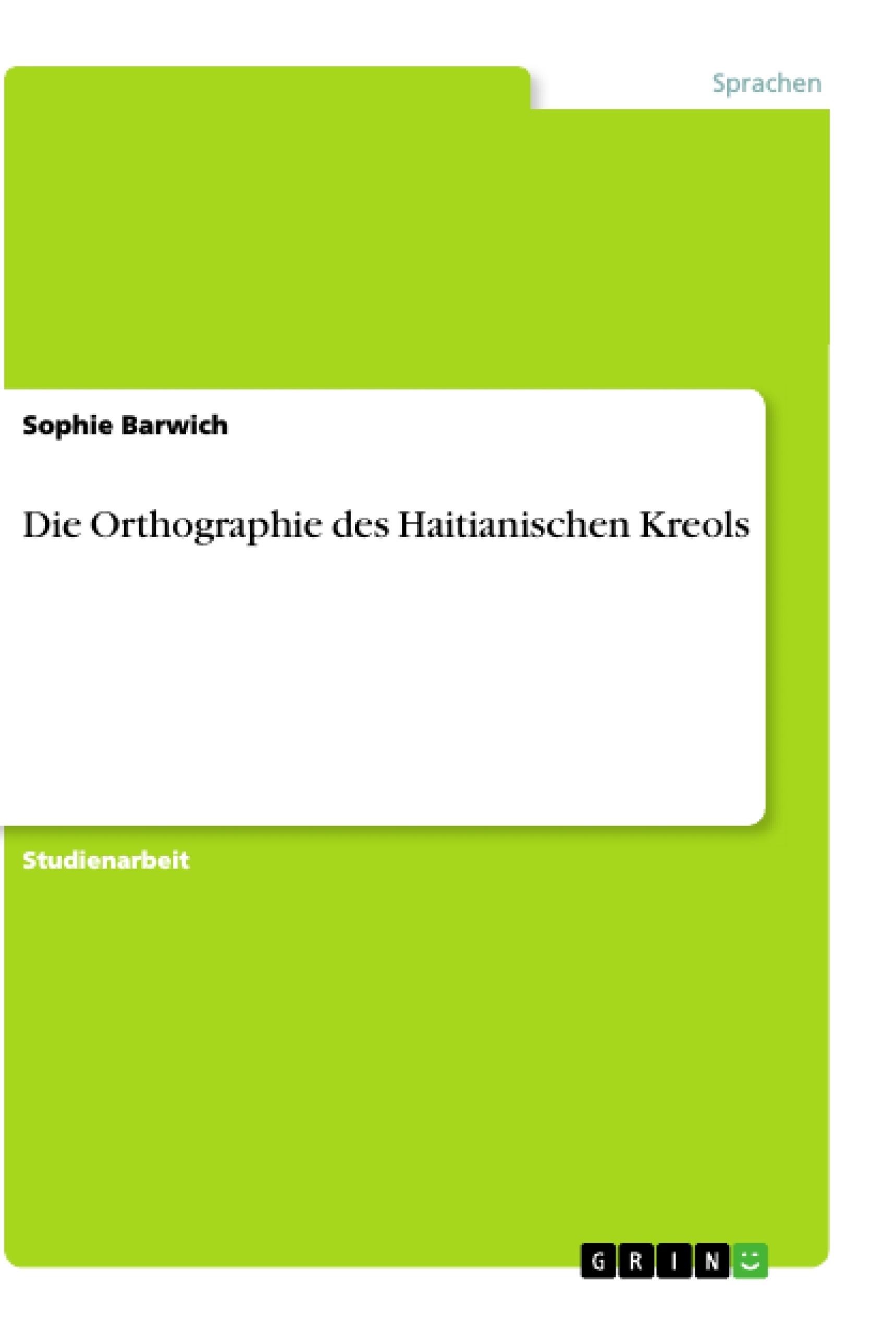 Titel: Die Orthographie des Haitianischen Kreols