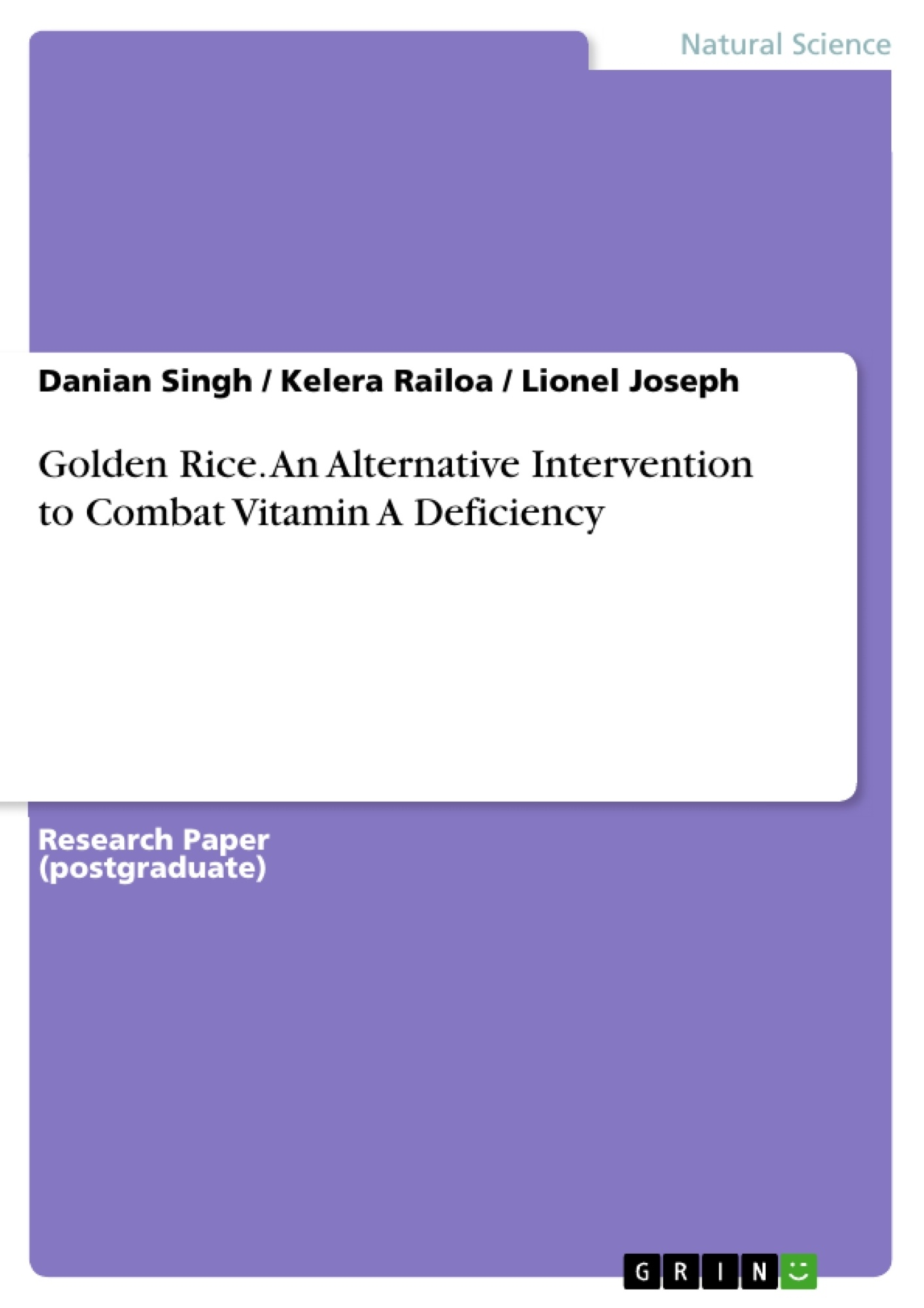 Title: Golden Rice. An Alternative Intervention to Combat Vitamin A Deficiency
