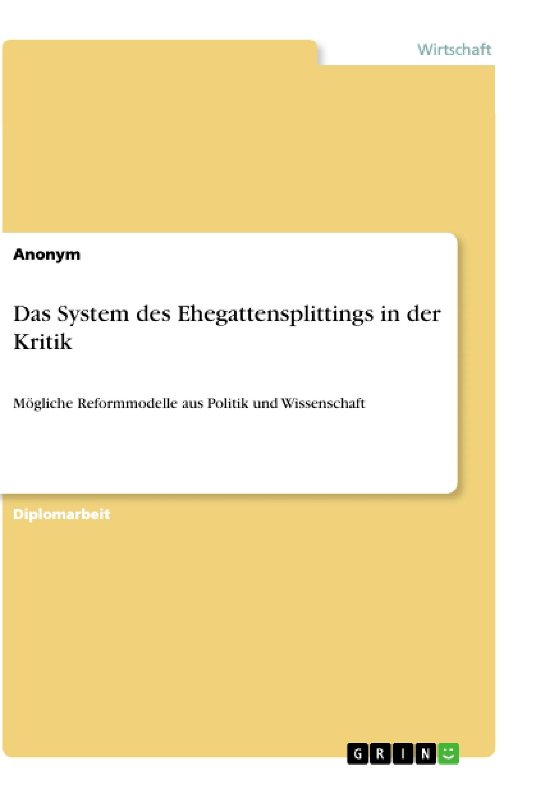 Titel: Das System des Ehegattensplittings in der Kritik