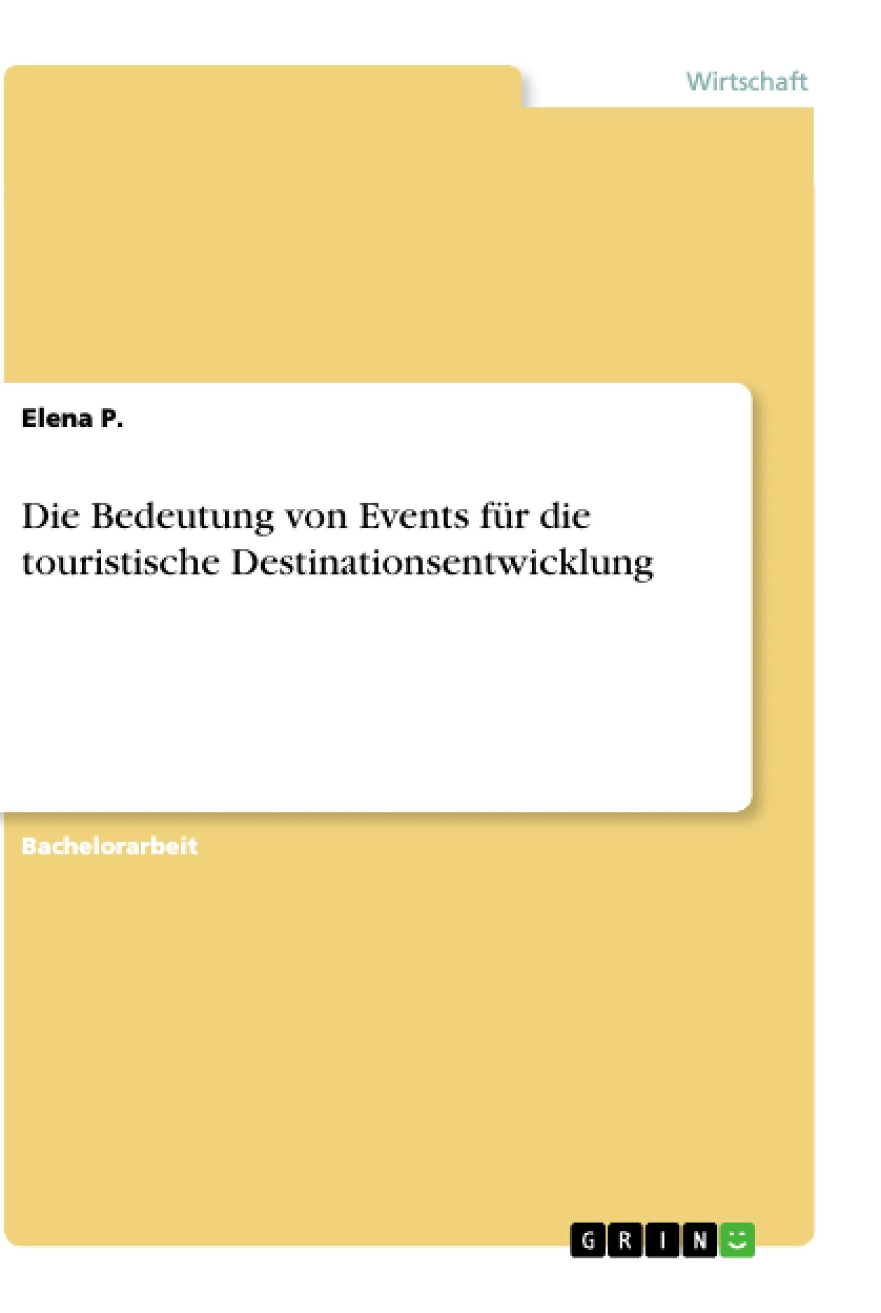 Titel: Die Bedeutung von Events für die touristische Destinationsentwicklung