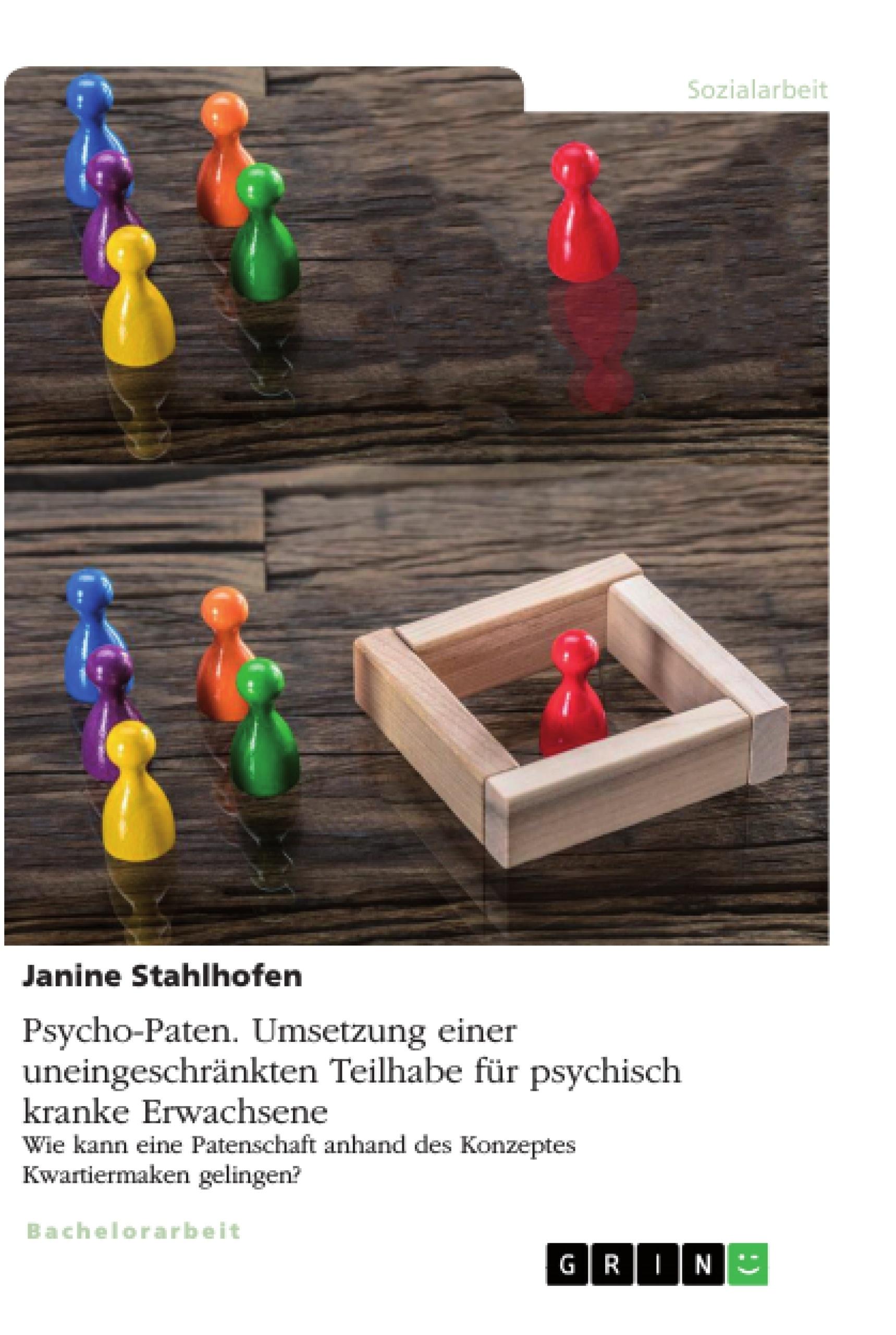 Titel: Psycho-Paten. Umsetzung einer uneingeschränkten Teilhabe für psychisch kranke Erwachsene