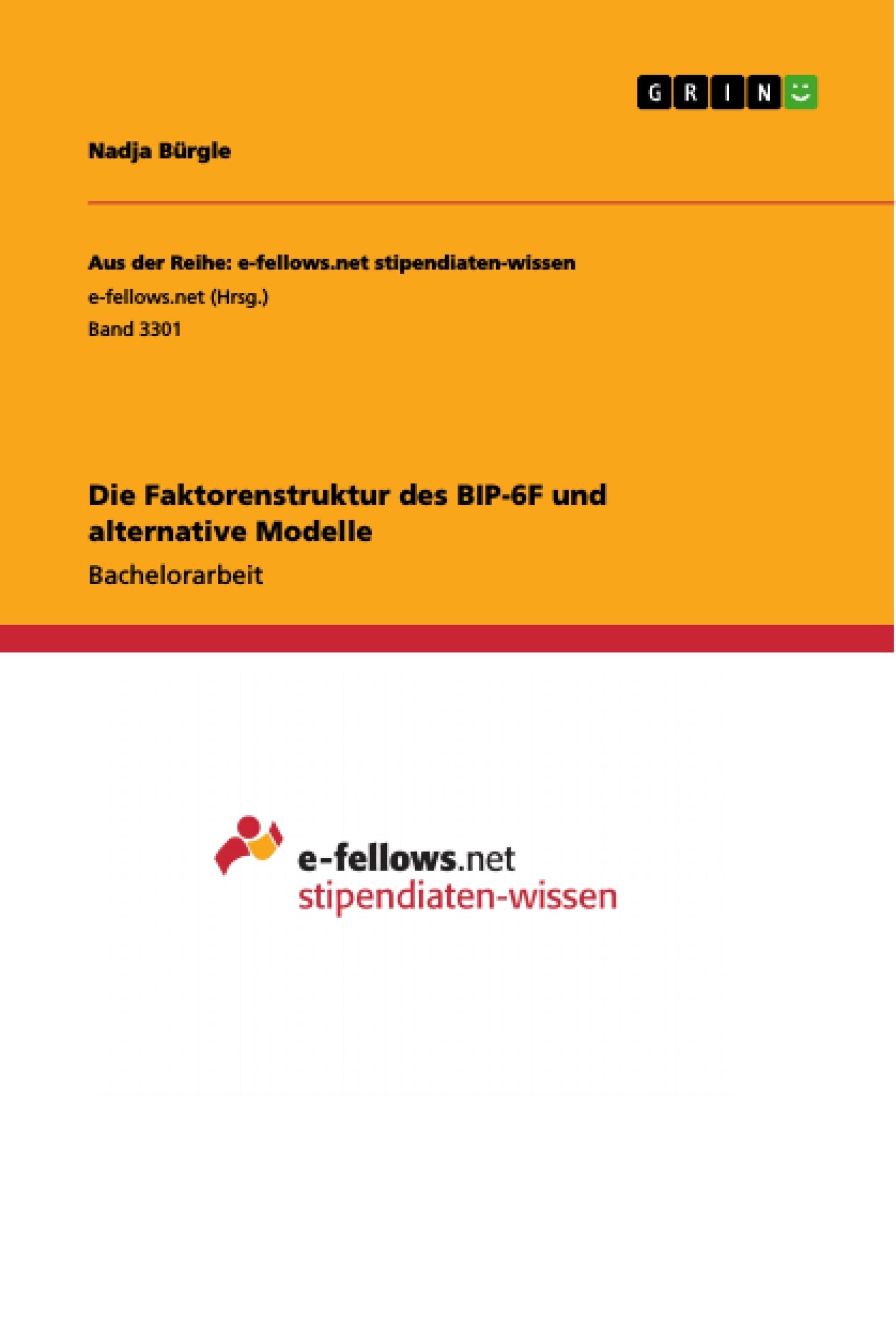 Titel: Die Faktorenstruktur des BIP-6F und alternative Modelle