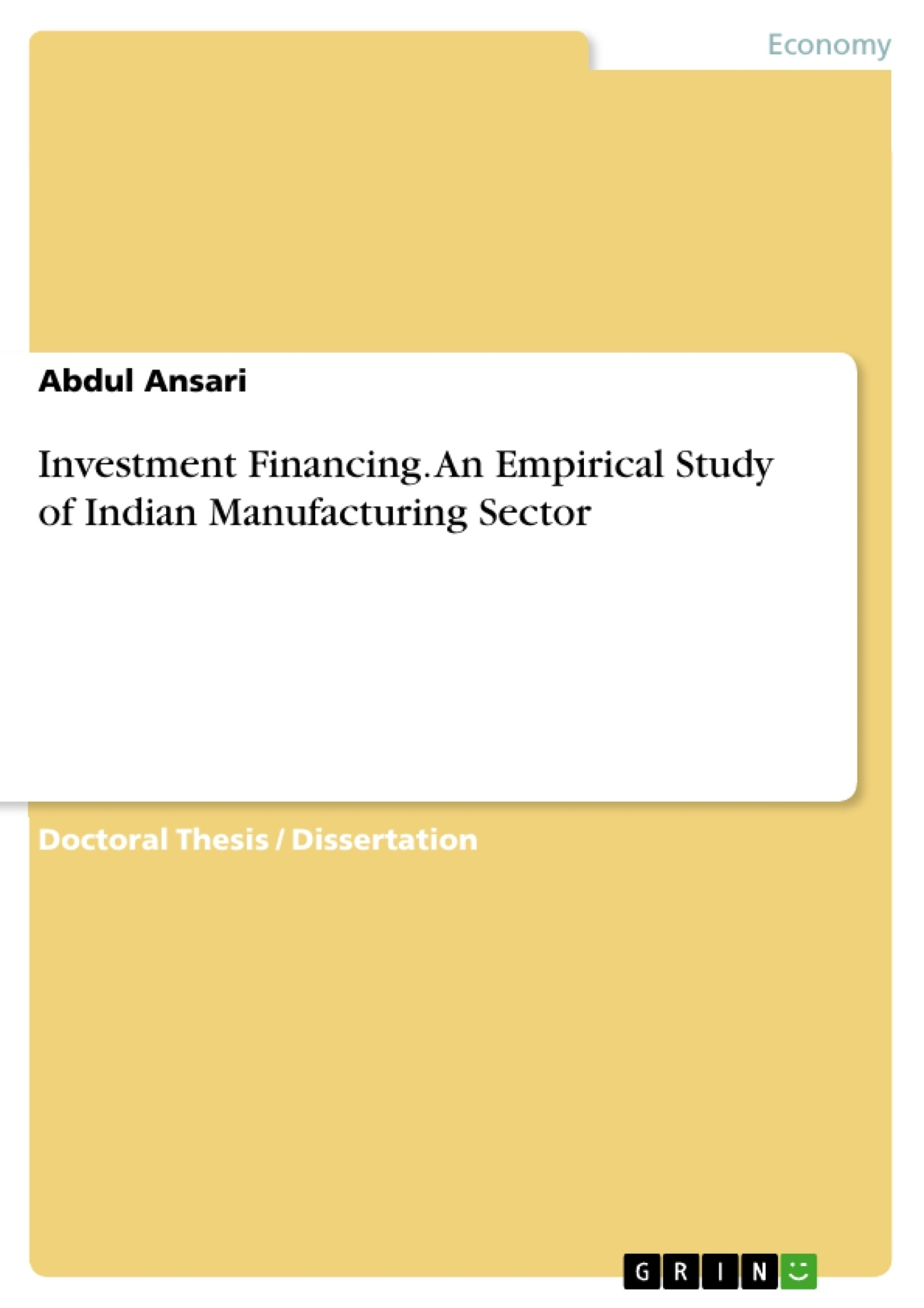 Title: Investment Financing. An Empirical Study of Indian Manufacturing Sector