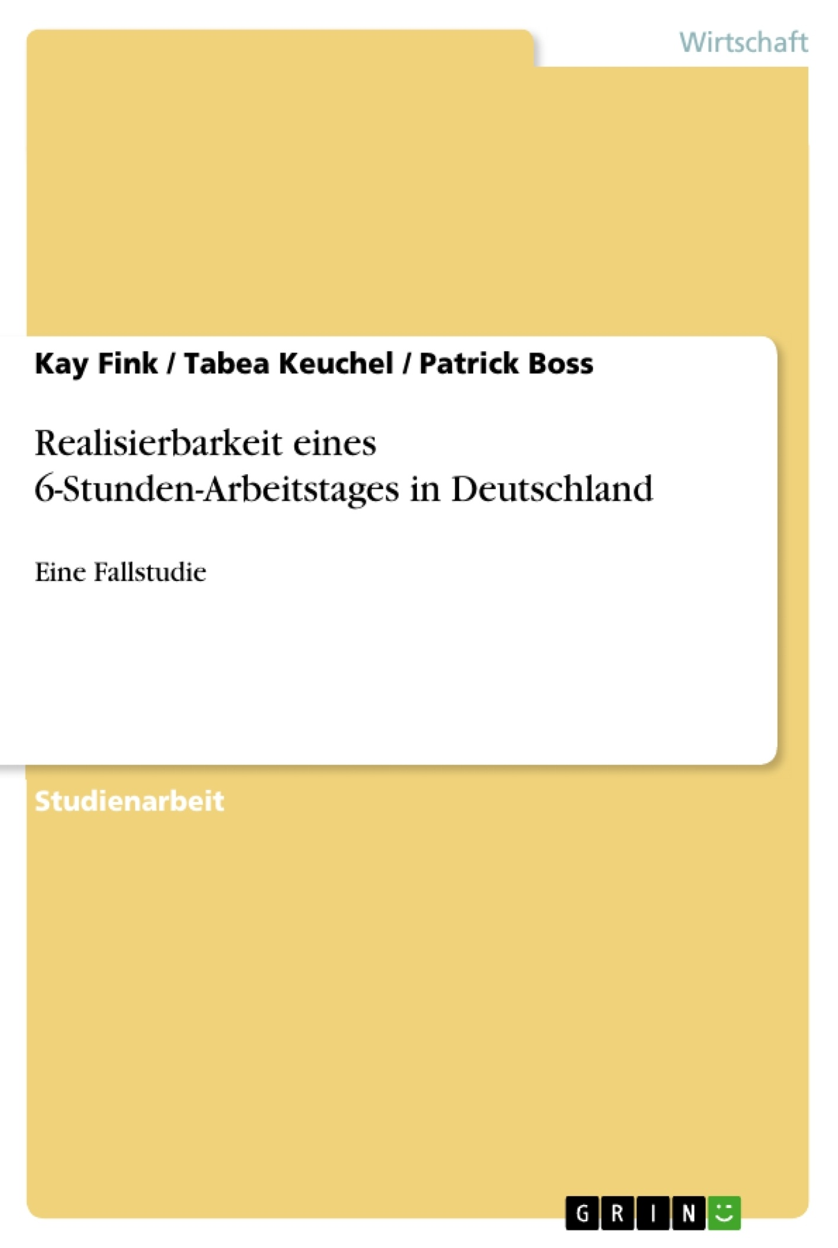 Titel: Realisierbarkeit eines 6-Stunden-Arbeitstages in Deutschland