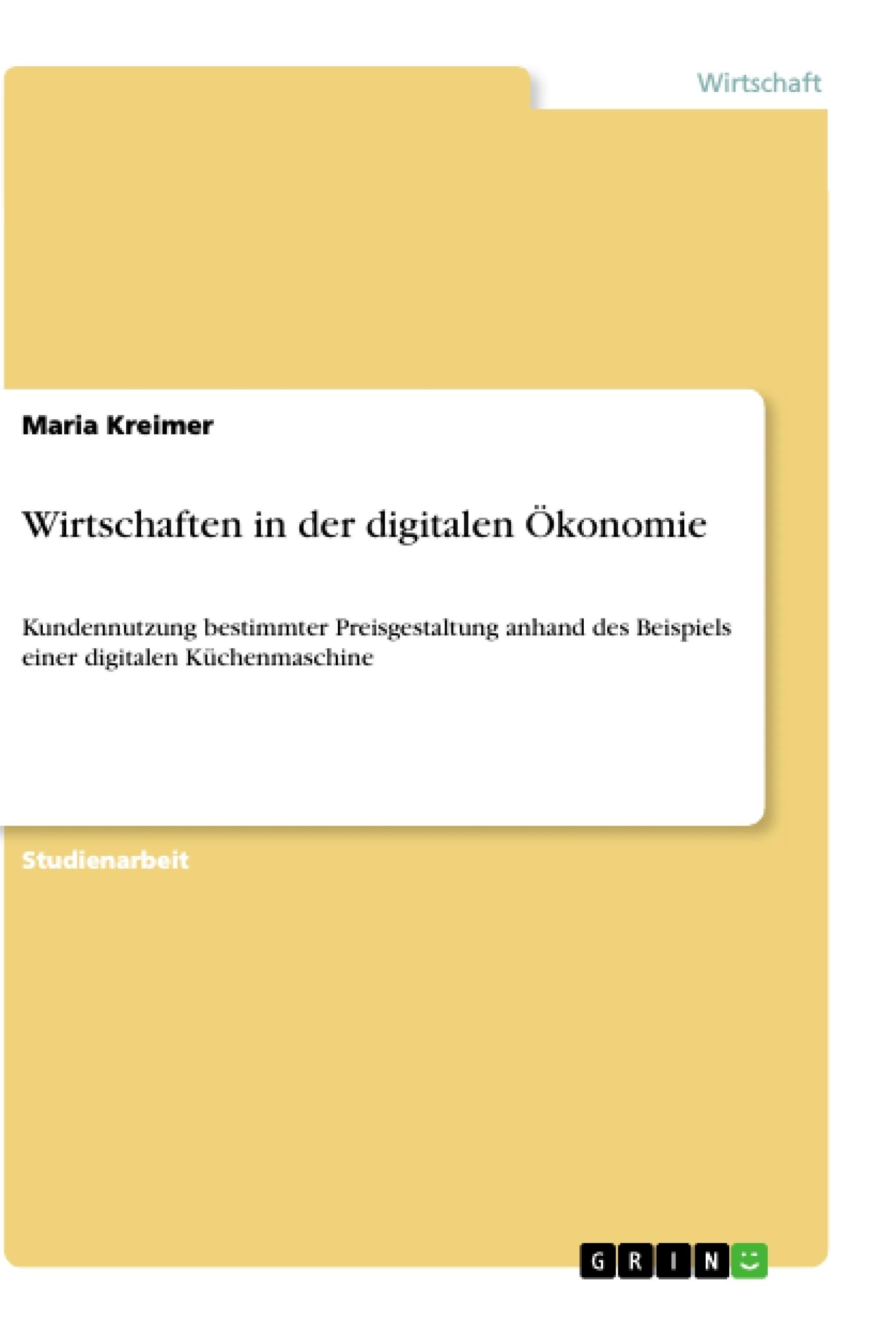Titel: Wirtschaften in der digitalen Ökonomie