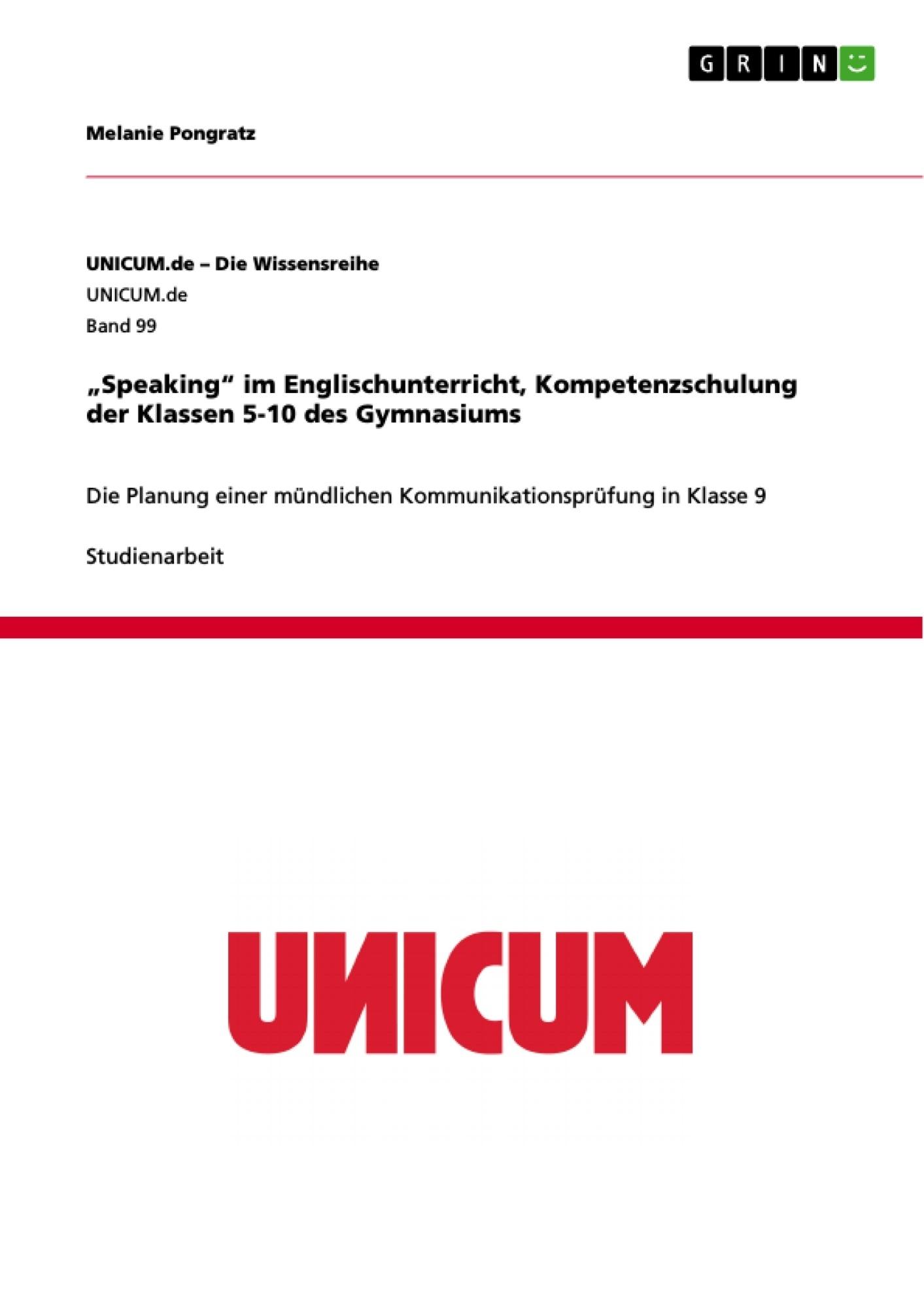 """Titel: """"Speaking"""" im Englischunterricht, Kompetenzschulung der Klassen 5-10 des Gymnasiums"""