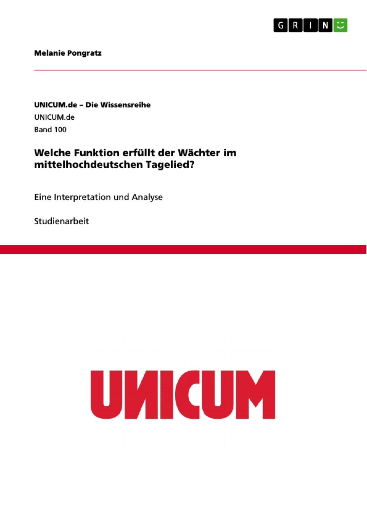 Titel: Welche Funktion erfüllt der Wächter im mittelhochdeutschen Tagelied?